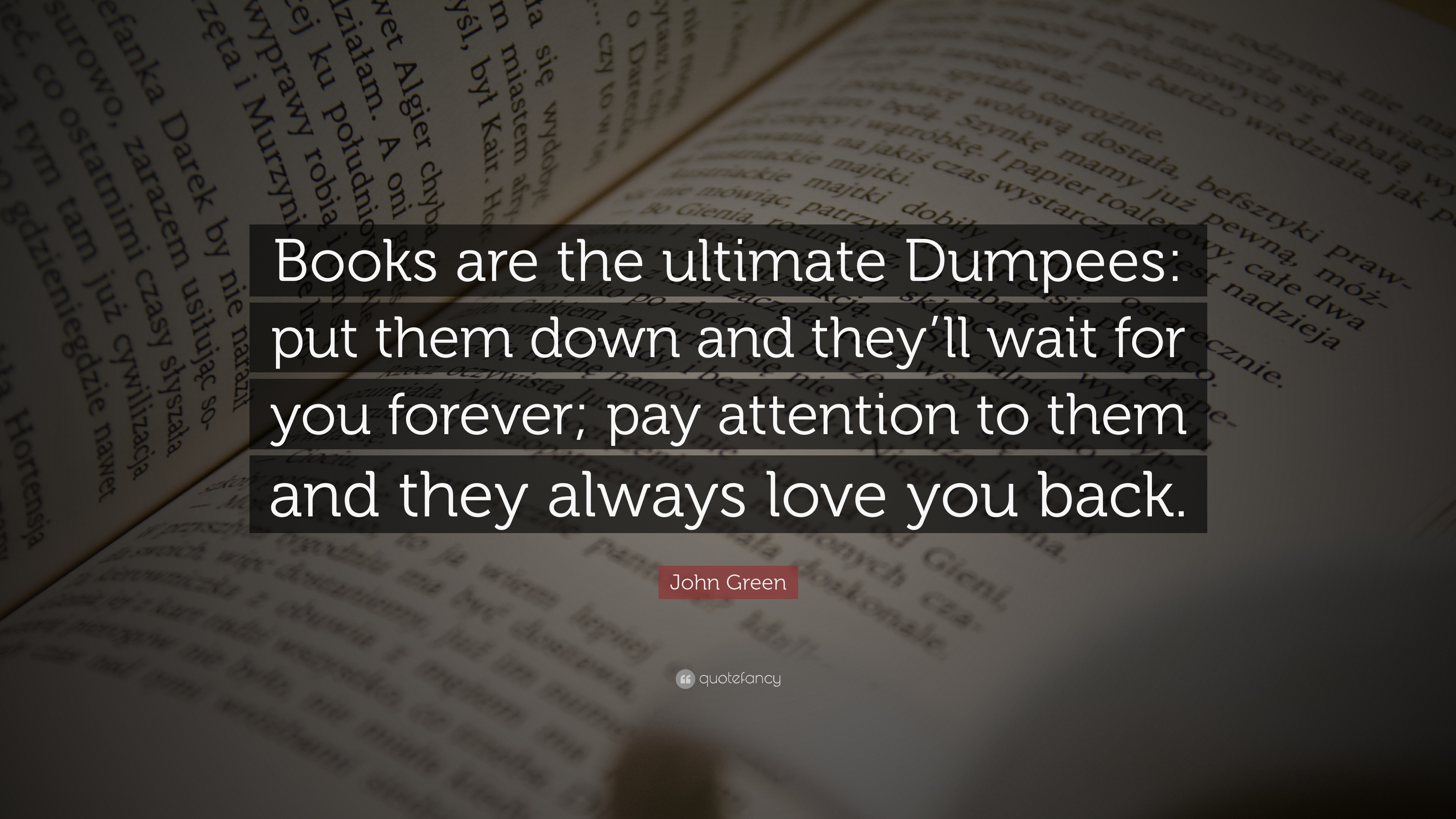 "I Ll Love You Forever Quote John Green Quote ""Books Are The Ultimate Dumpees Put Them Down"