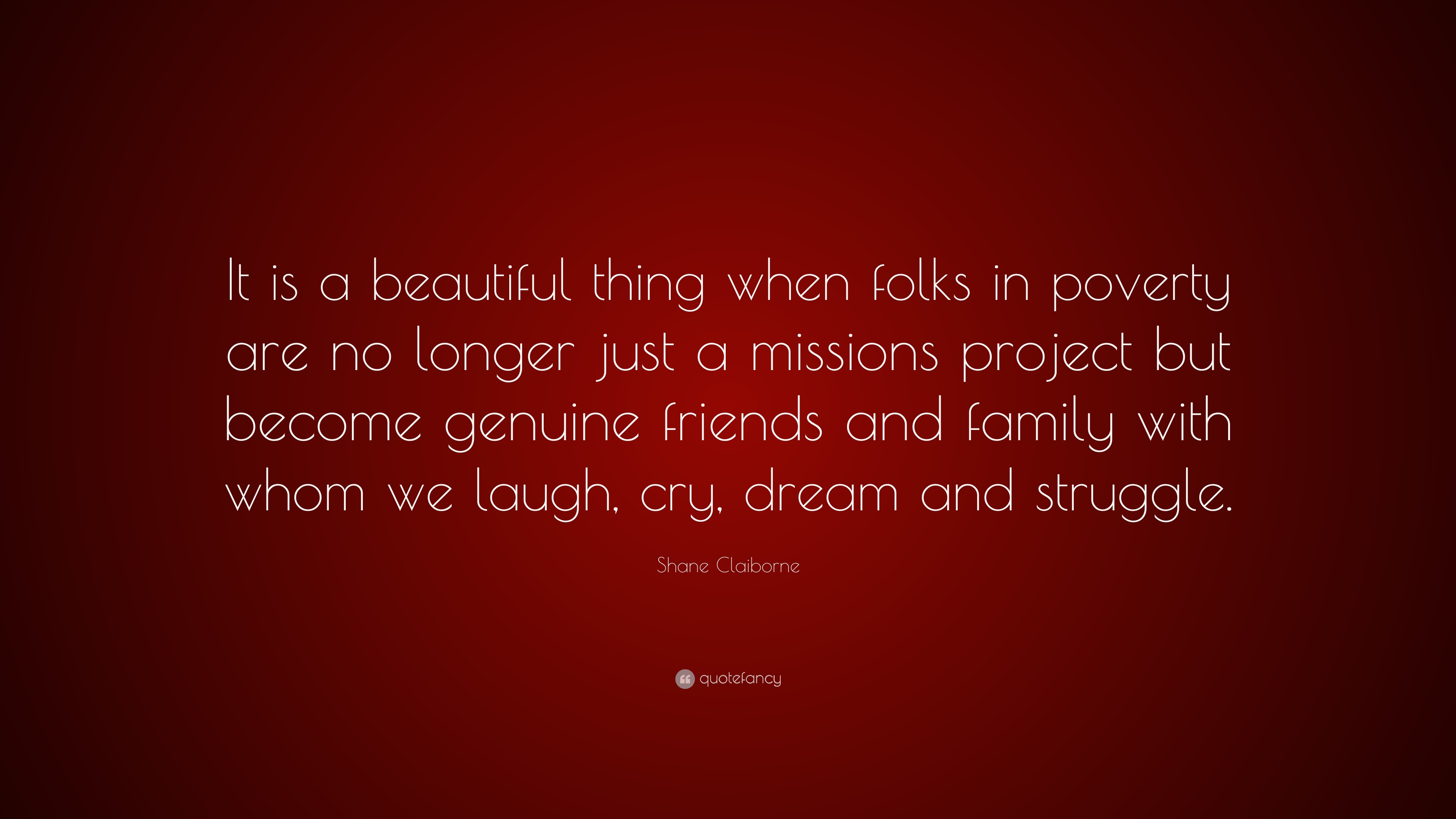 """Shane Claiborne Quote: """"It is a beautiful thing when folks ..."""