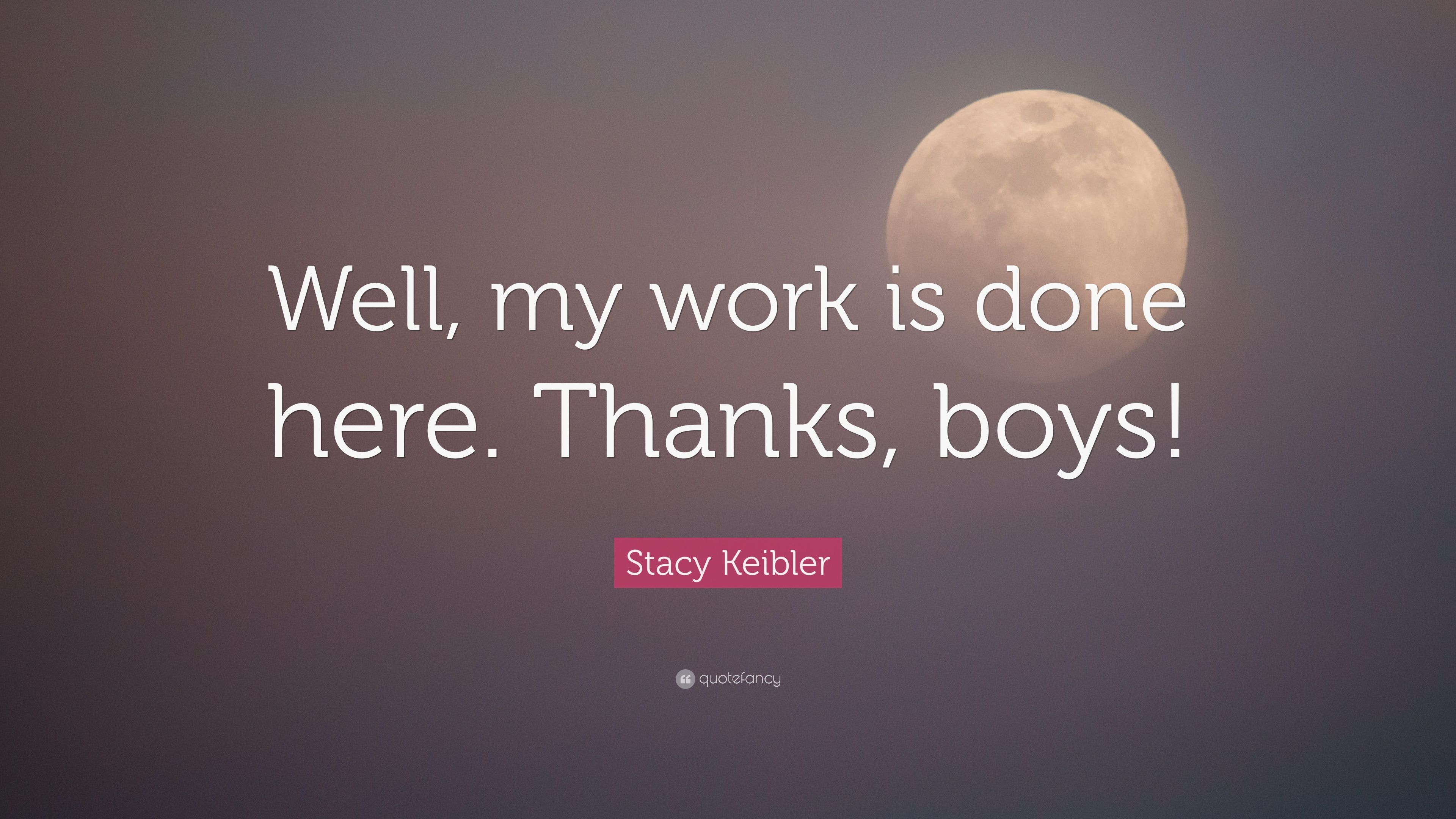 Stacy Keibler Quote Well My Work Is Done Here Thanks Boys 7