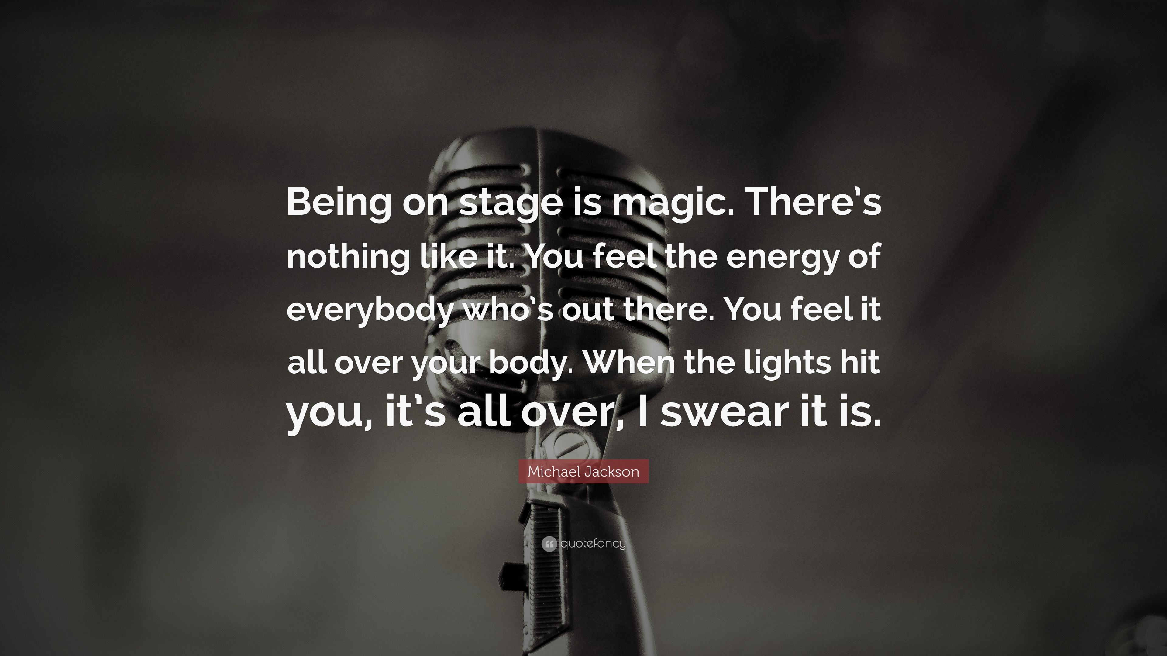 Michael Jackson Quote Being On Stage Is Magic Theres Nothing