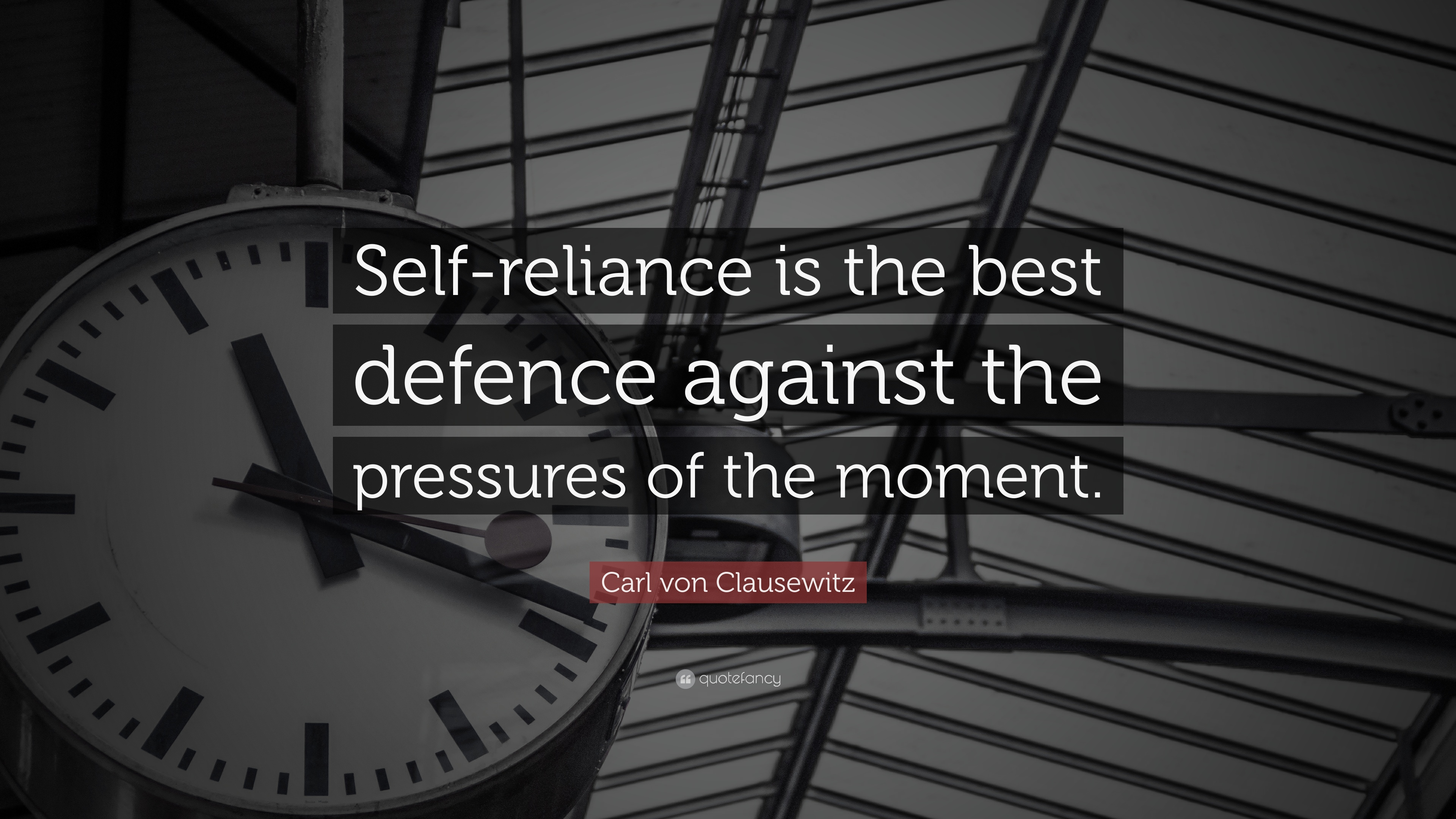 Carl Von Clausewitz Quote Self Reliance Is The Best Defence