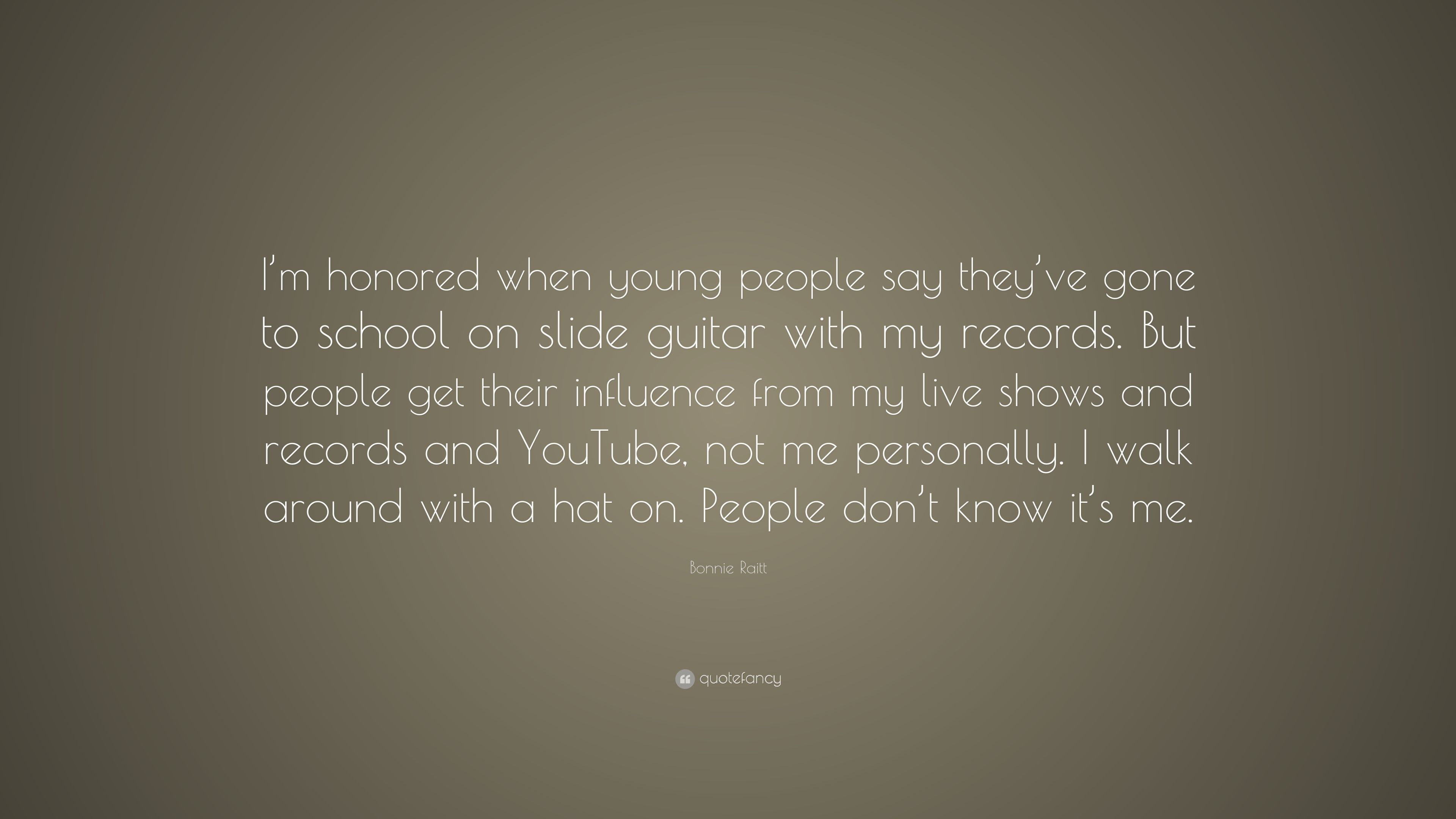 """Bonnie Raitt Quote: """"I'm honored when young people say they"""