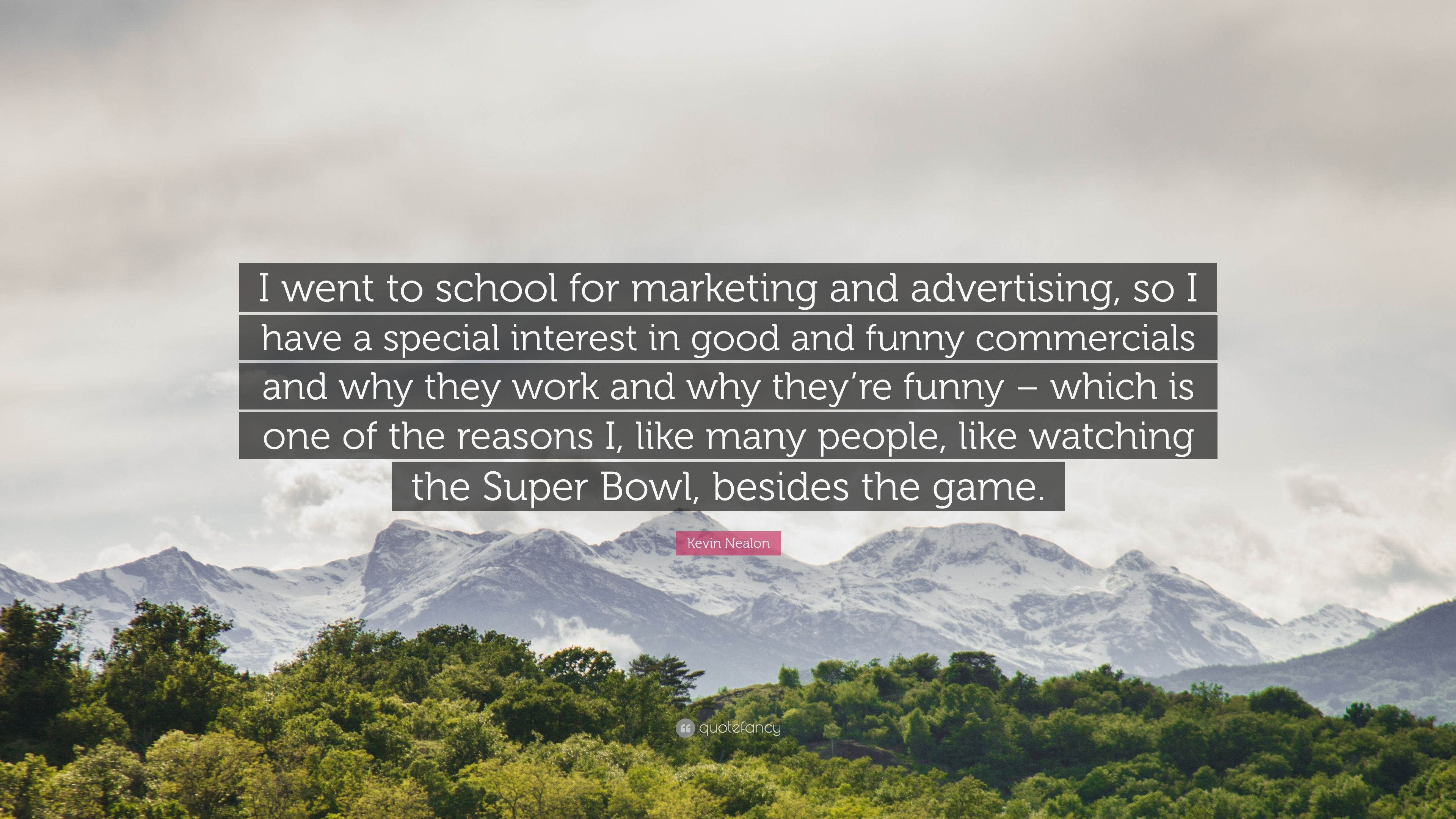 """Kevin Nealon Quote: """"I went to school for marketing and"""