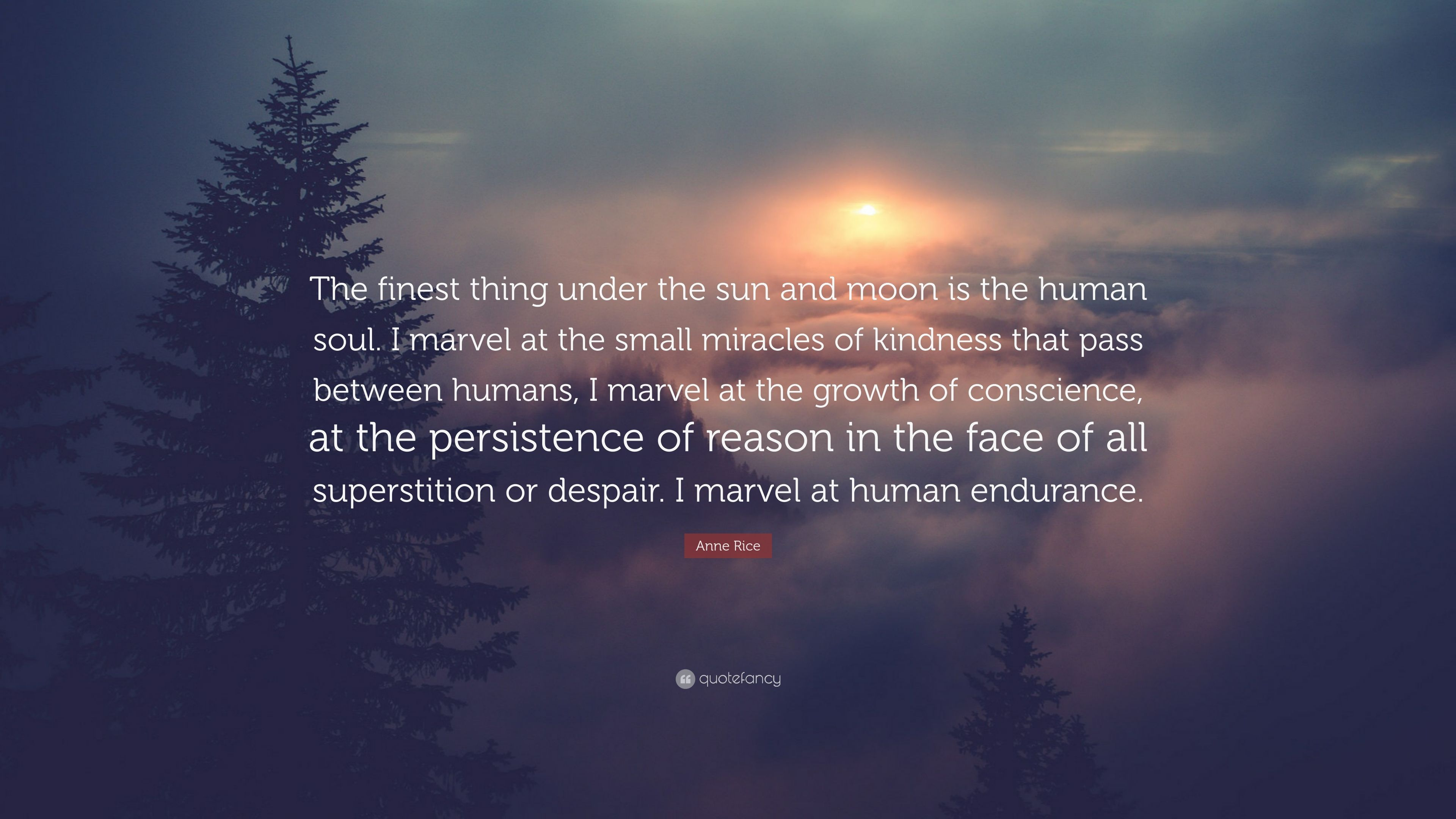 "Sun And Moon Quotes Anne Rice Quote ""The Finest Thing Under The Sun And Moon Is The"