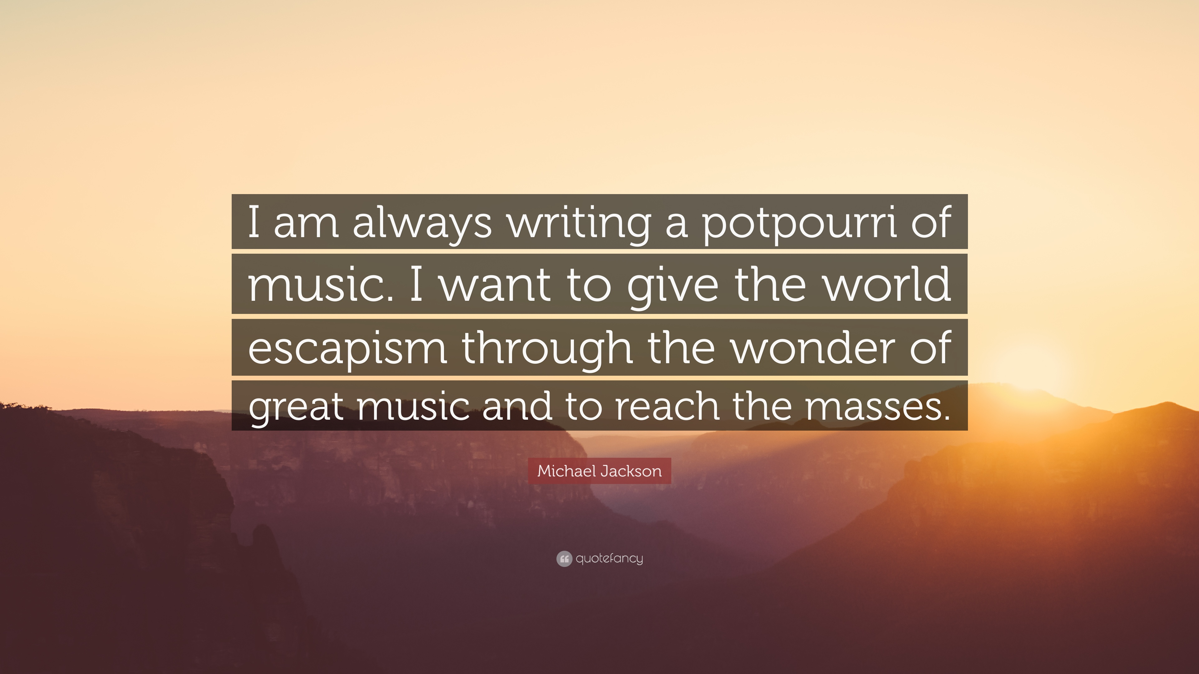 Michael Jackson Quote I Am Always Writing A Potpourri Of Music I