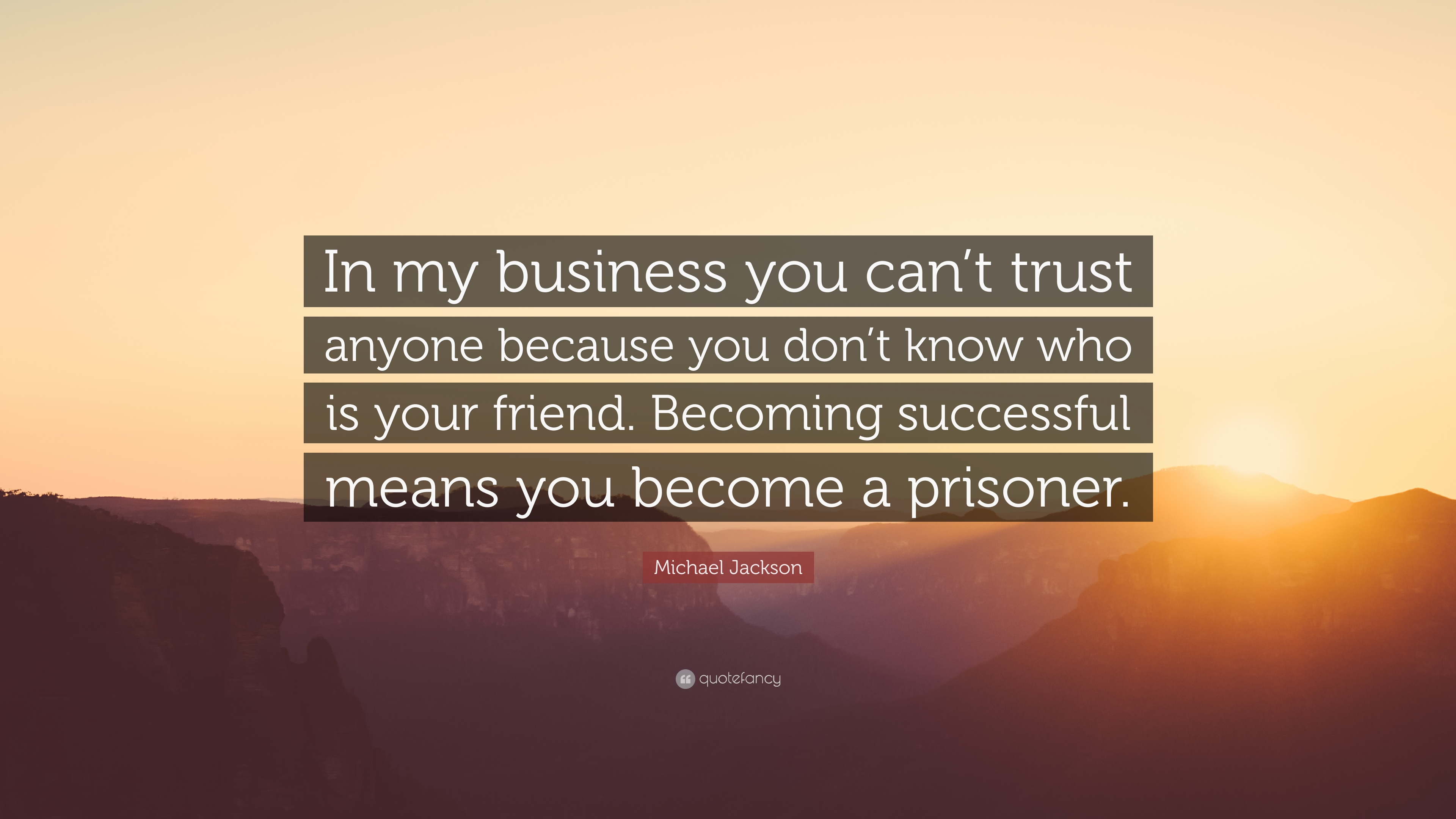 Michael Jackson Quote In My Business You Cant Trust Anyone