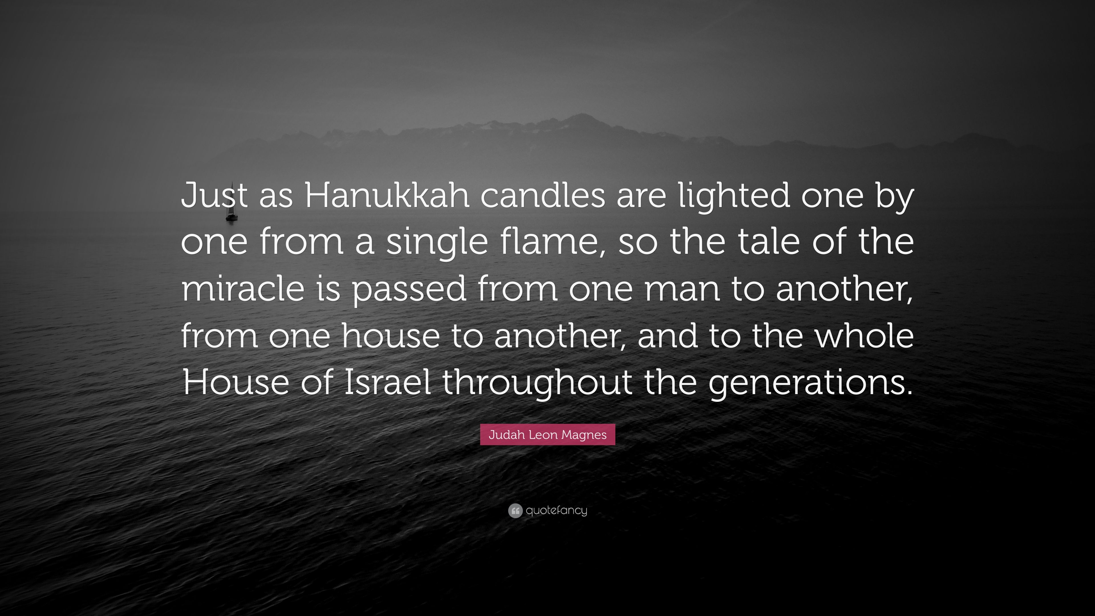 Judah Leon Magnes Quote Just As Hanukkah Candles Are Lighted One By From