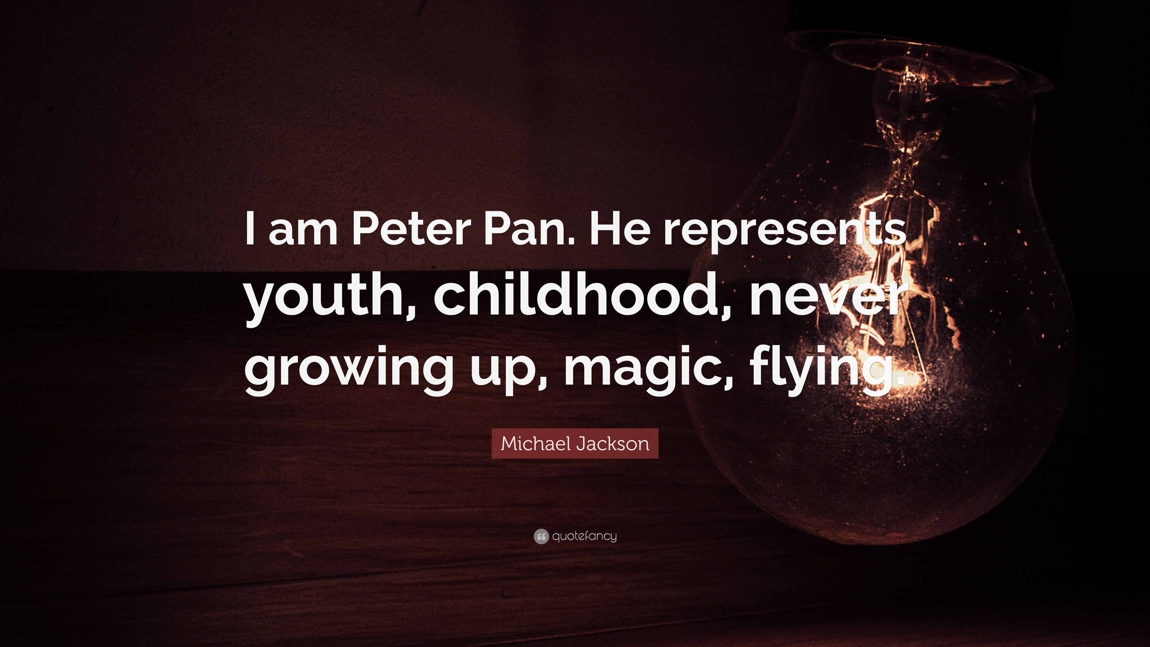 """Michael Jackson Quote: """"I am Peter Pan. He represents youth ..."""