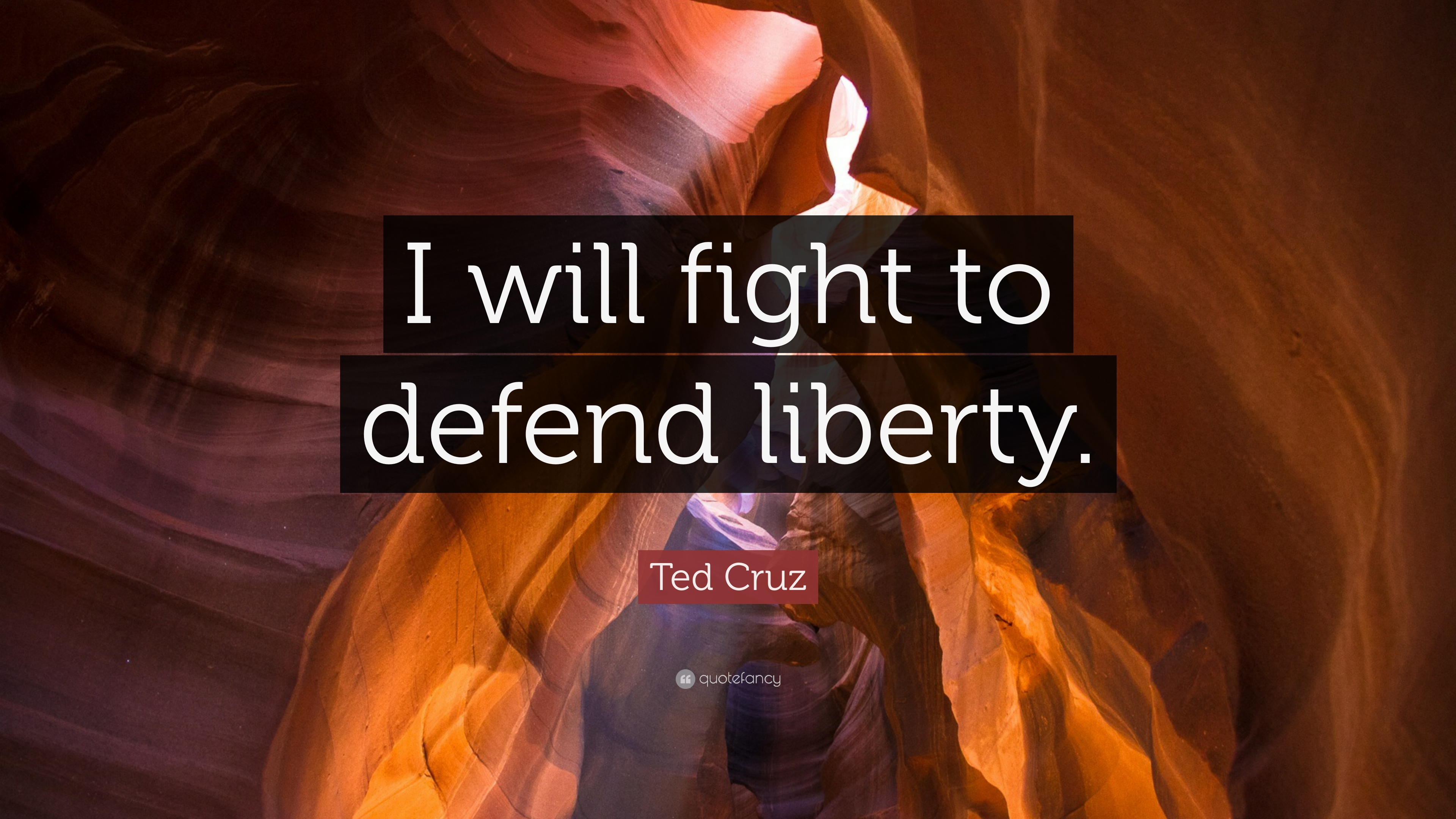 "Ted Cruz Quotes Ted Cruz Quote ""I Will Fight To Defend Liberty."" 7 Wallpapers"