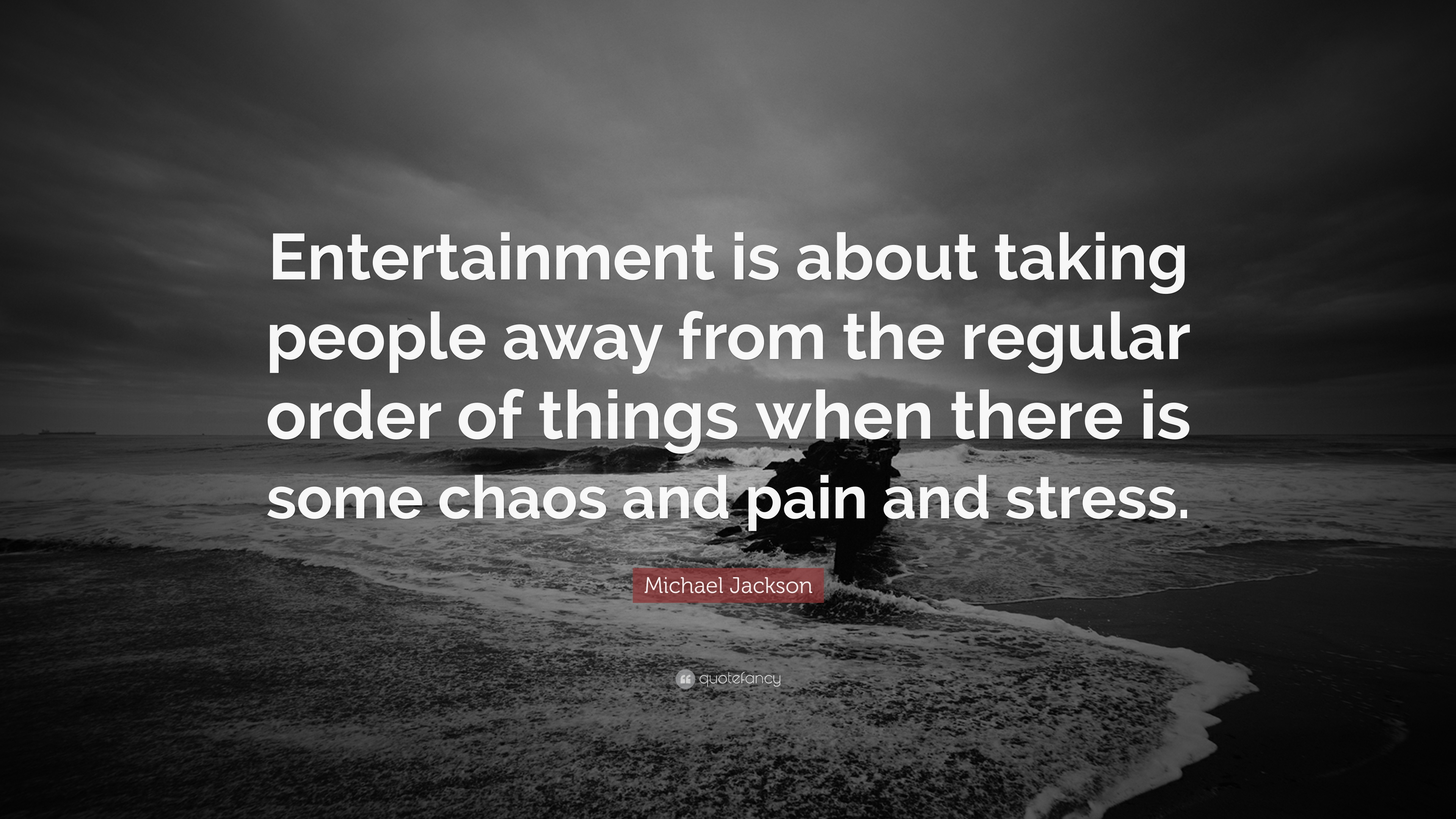 """Michael Jackson Quote: """"Entertainment is about taking ..."""