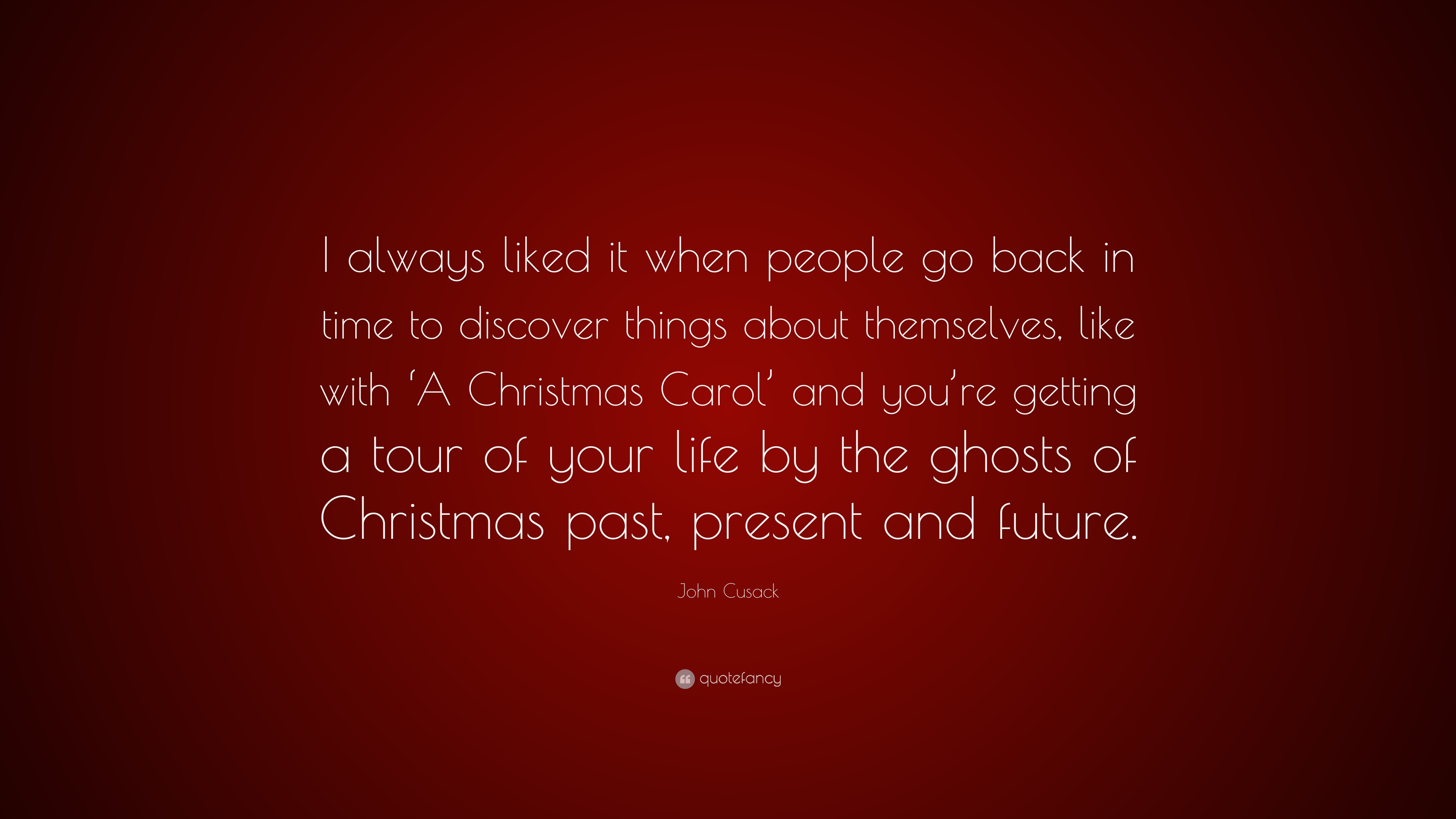 John Cusack Quote I Always Liked It When People Go Back In Time To
