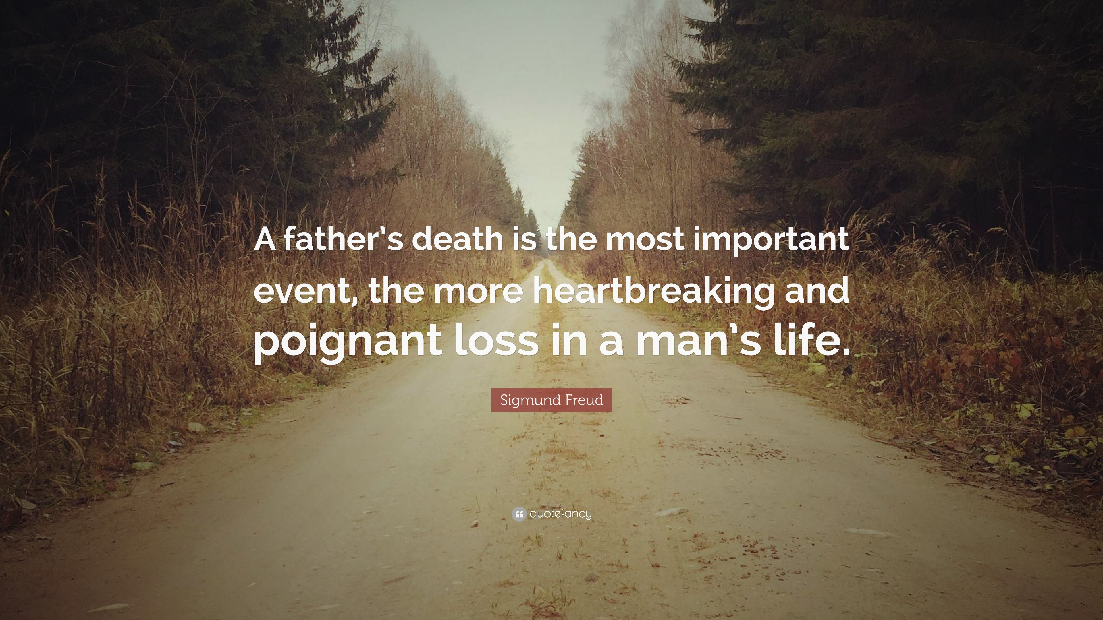 "Father Death Quotes Sigmund Freud Quote: ""A father's death is the most important event  Father Death Quotes"
