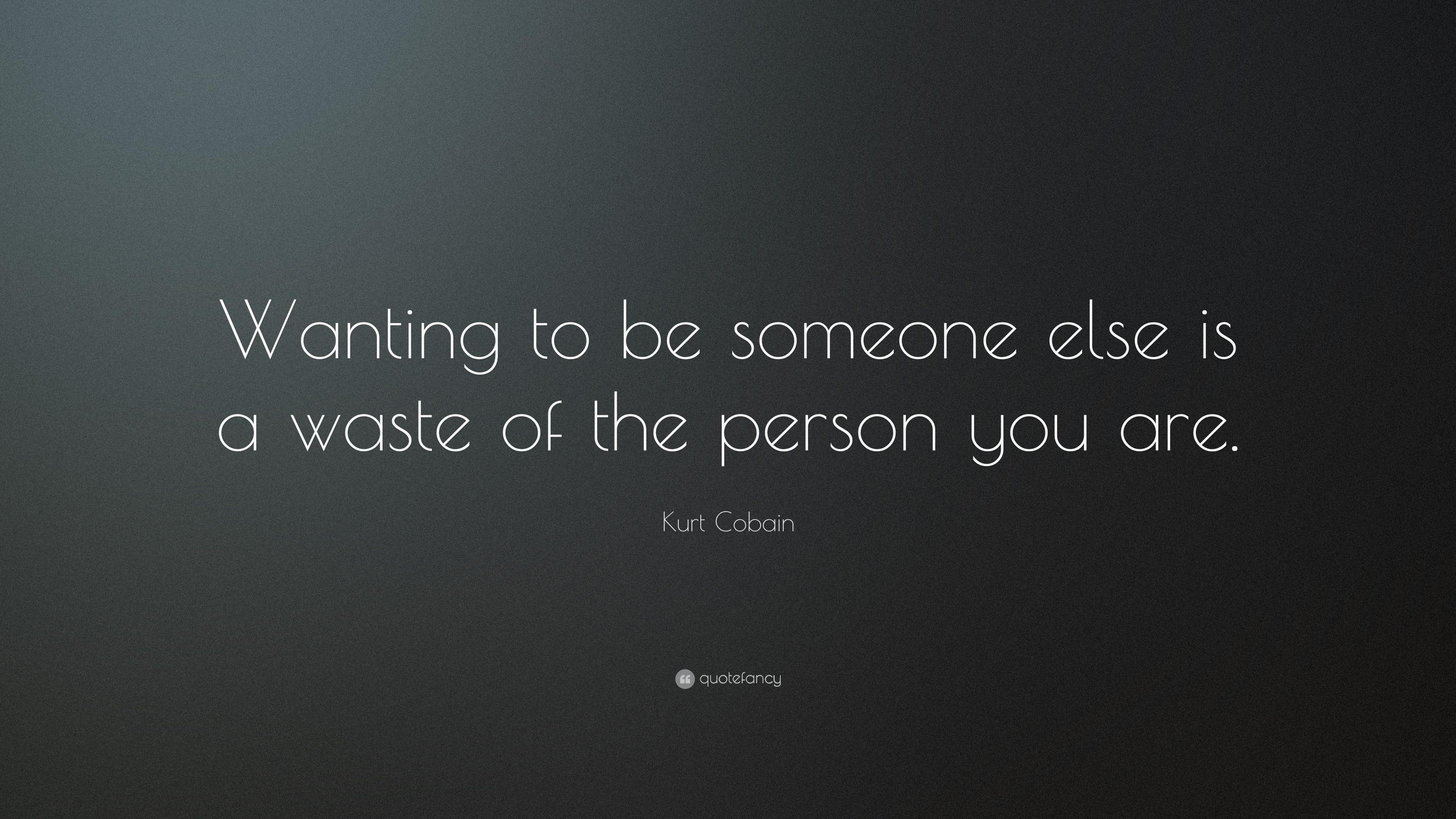 Kurt Cobain Quote Wallpaper