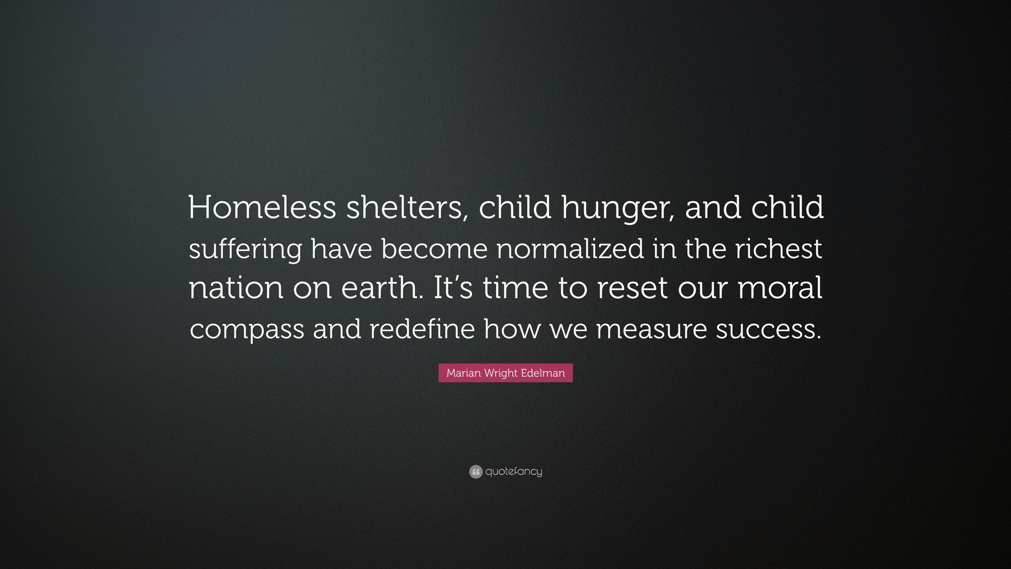 Marian Wright Edelman Quote Homeless Shelters Child Hunger And