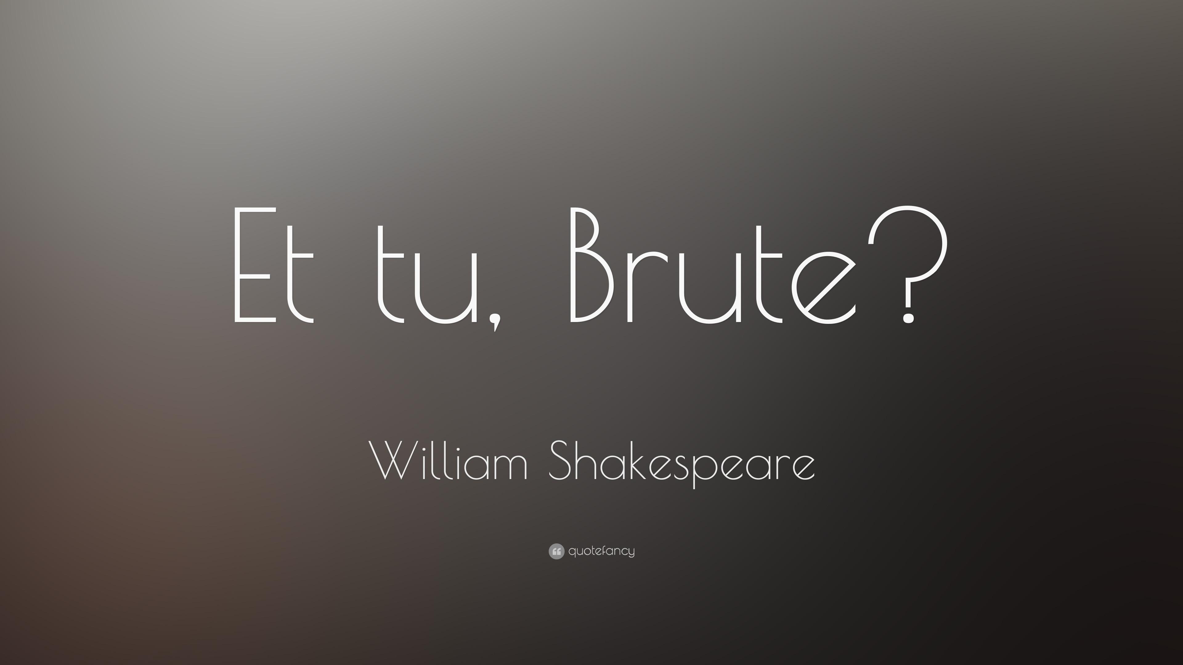 Shakespeare Love Quotes Wallpaper : William Shakespeare Quote: ?Et tu, Brute?? (16 wallpapers) - Quotefancy