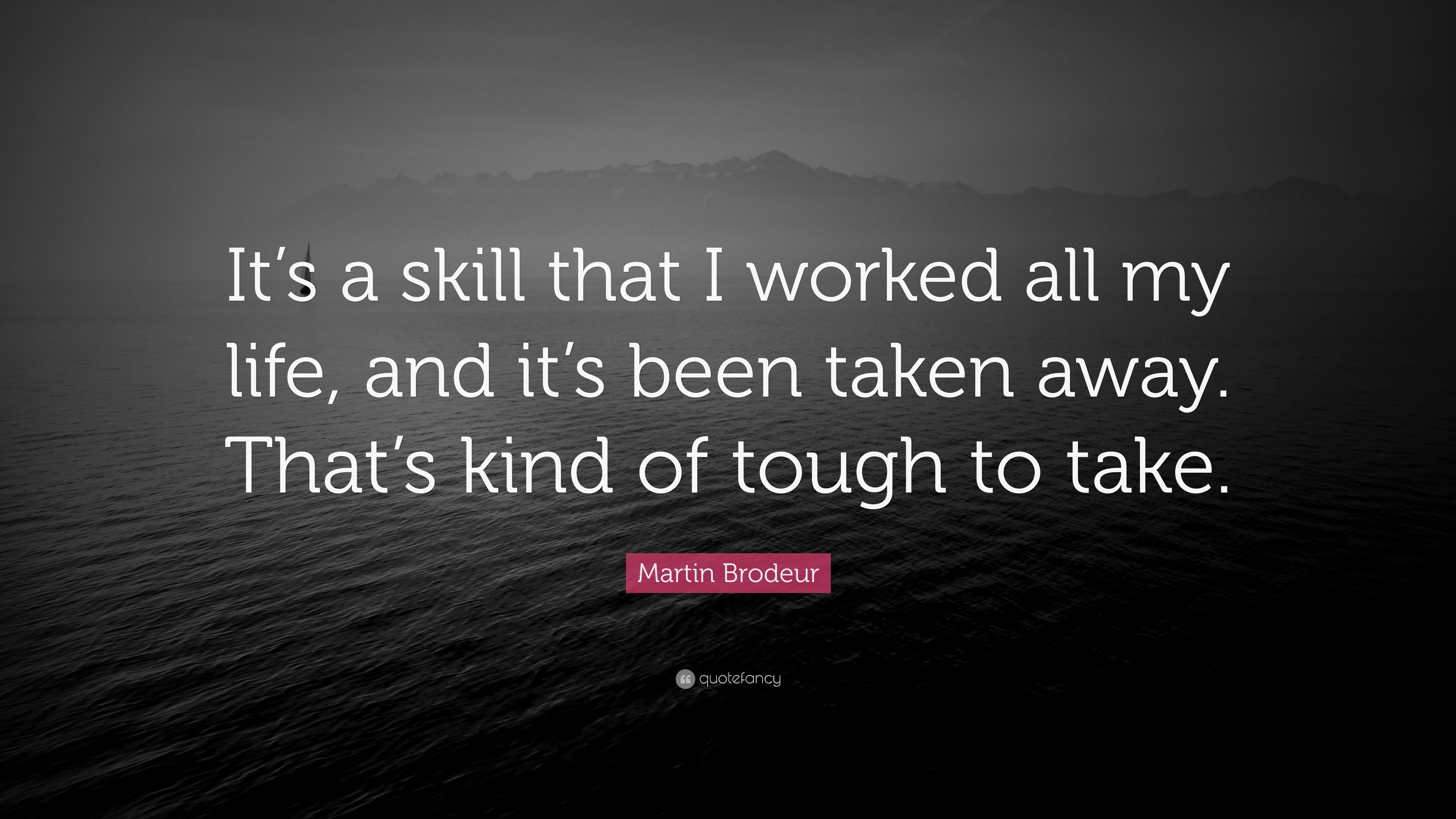 Martin Brodeur Quote It S A Skill That I Worked All My Life And