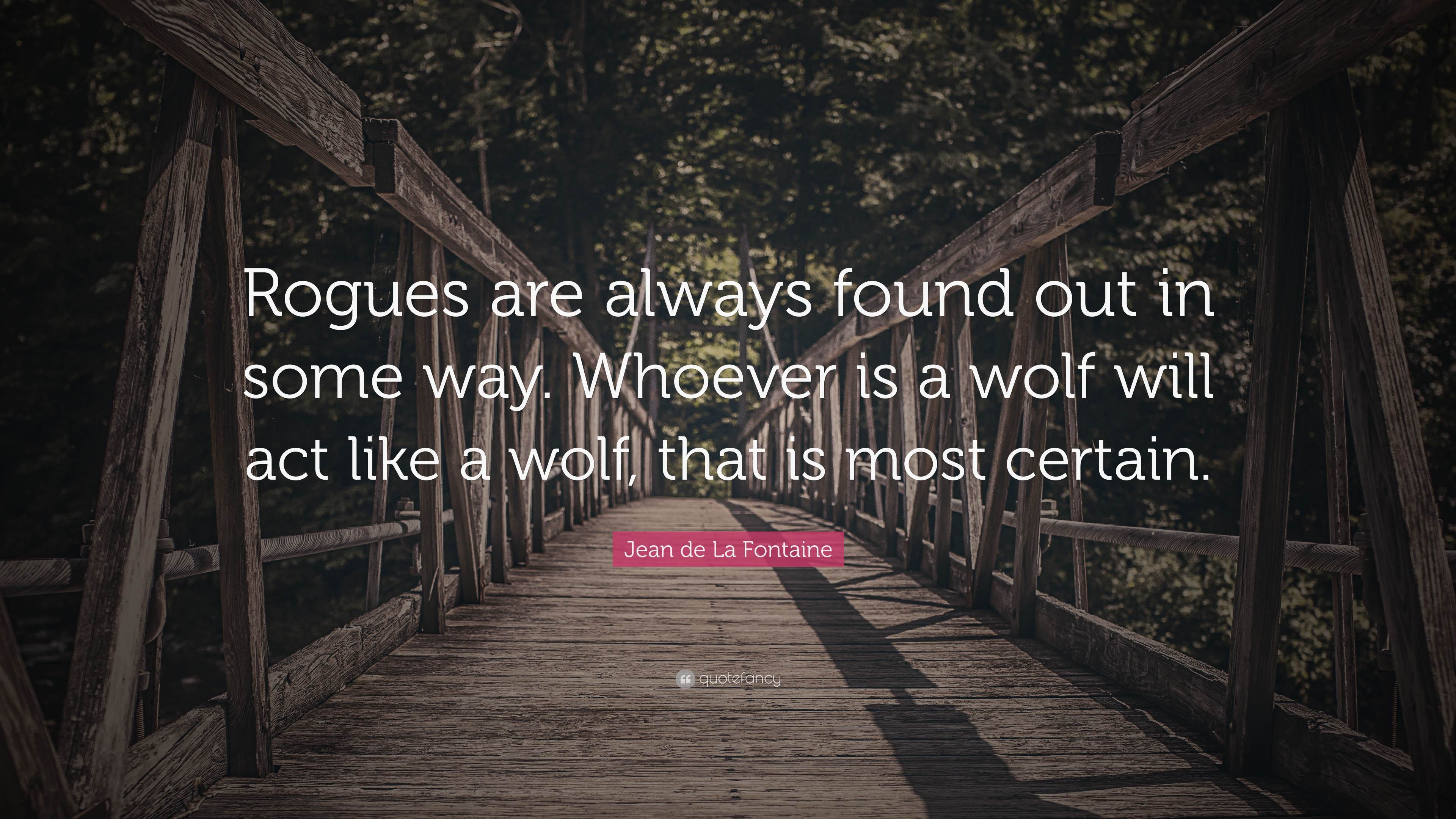 "Jean De La Fontaine Quote: ""Rogues Are Always Found Out In"