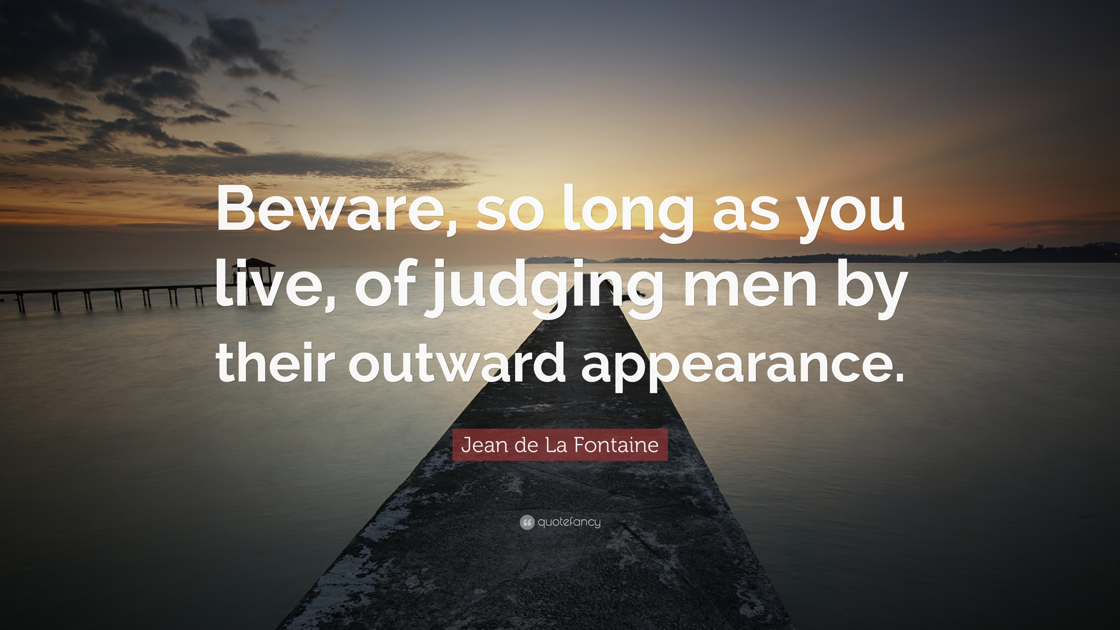 Jean De La Fontaine Quote Beware So Long As You Live Of Judging