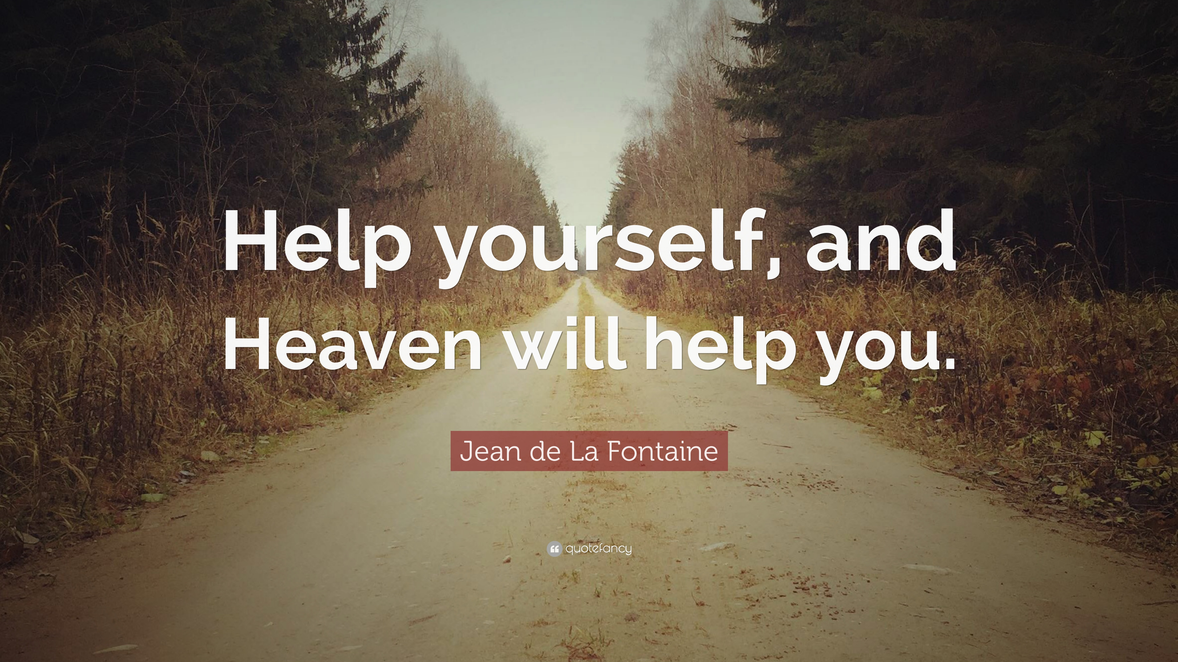 "Jean De La Fontaine Quote: ""Help Yourself, And Heaven Will"