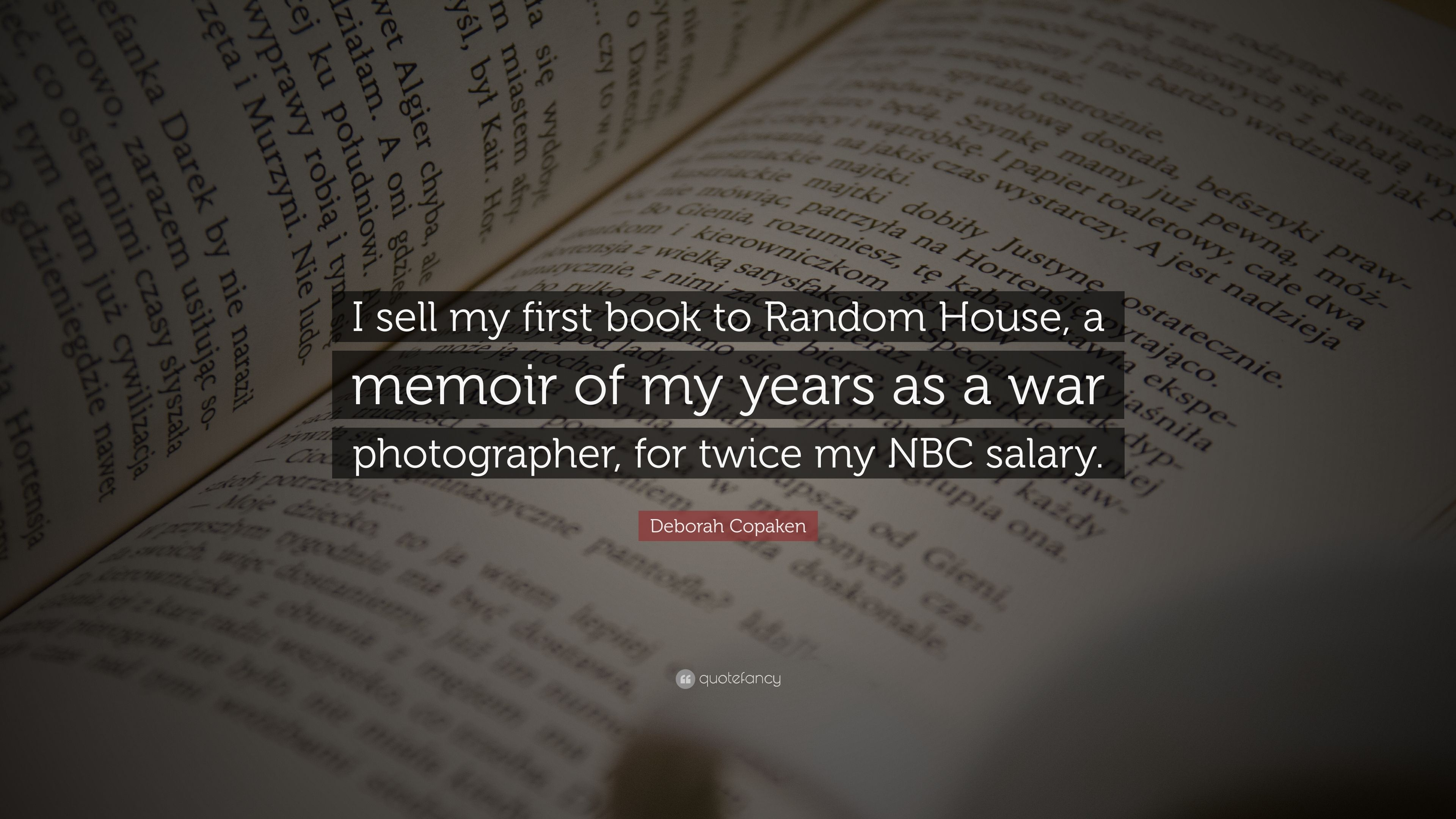 """Deborah Copaken Quote: """"I sell my first book to Random House ..."""