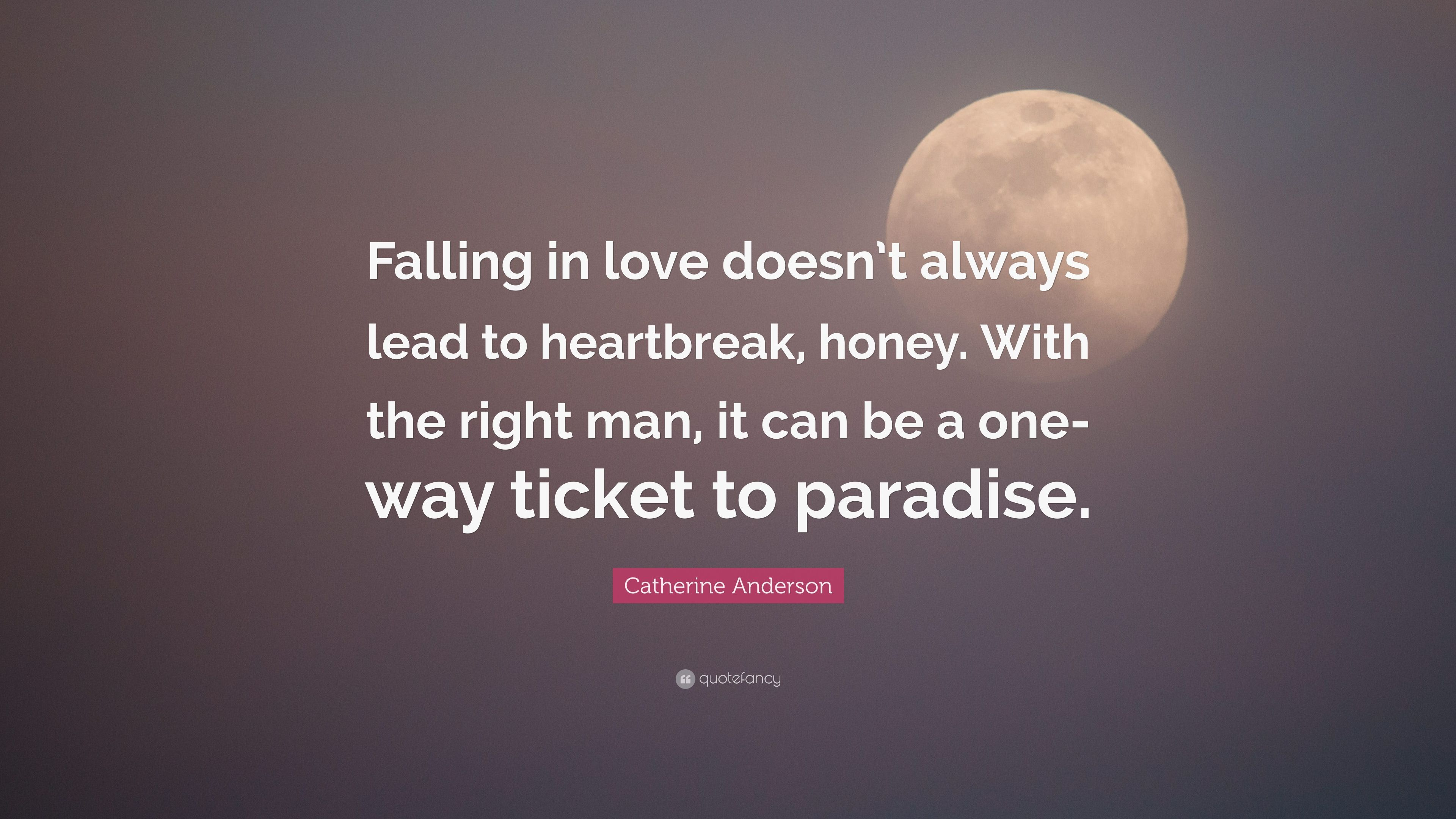 Catherine Anderson Quote Falling In Love Doesnt Always Lead To