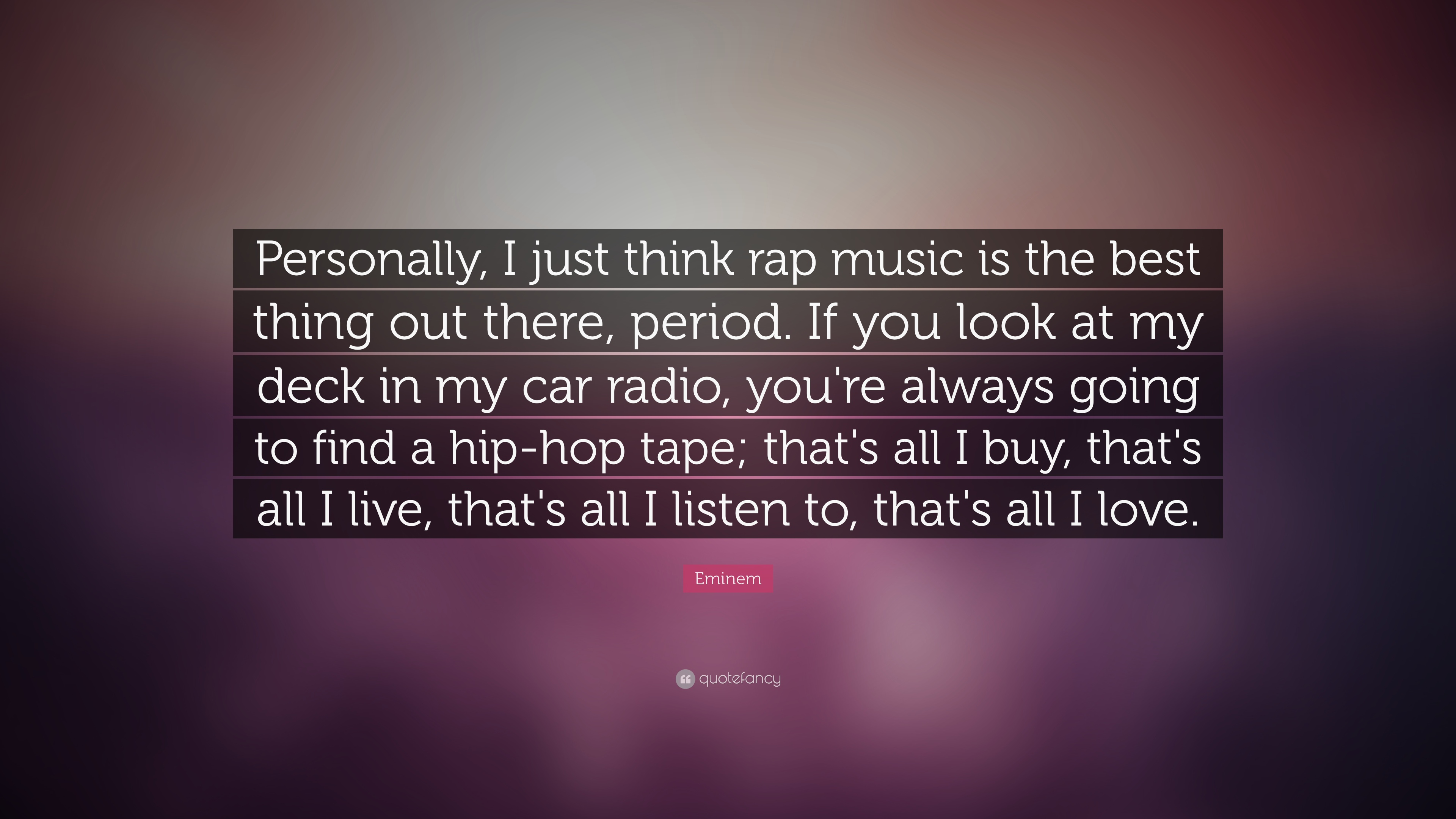 eminem quote personally i just think rap music is the