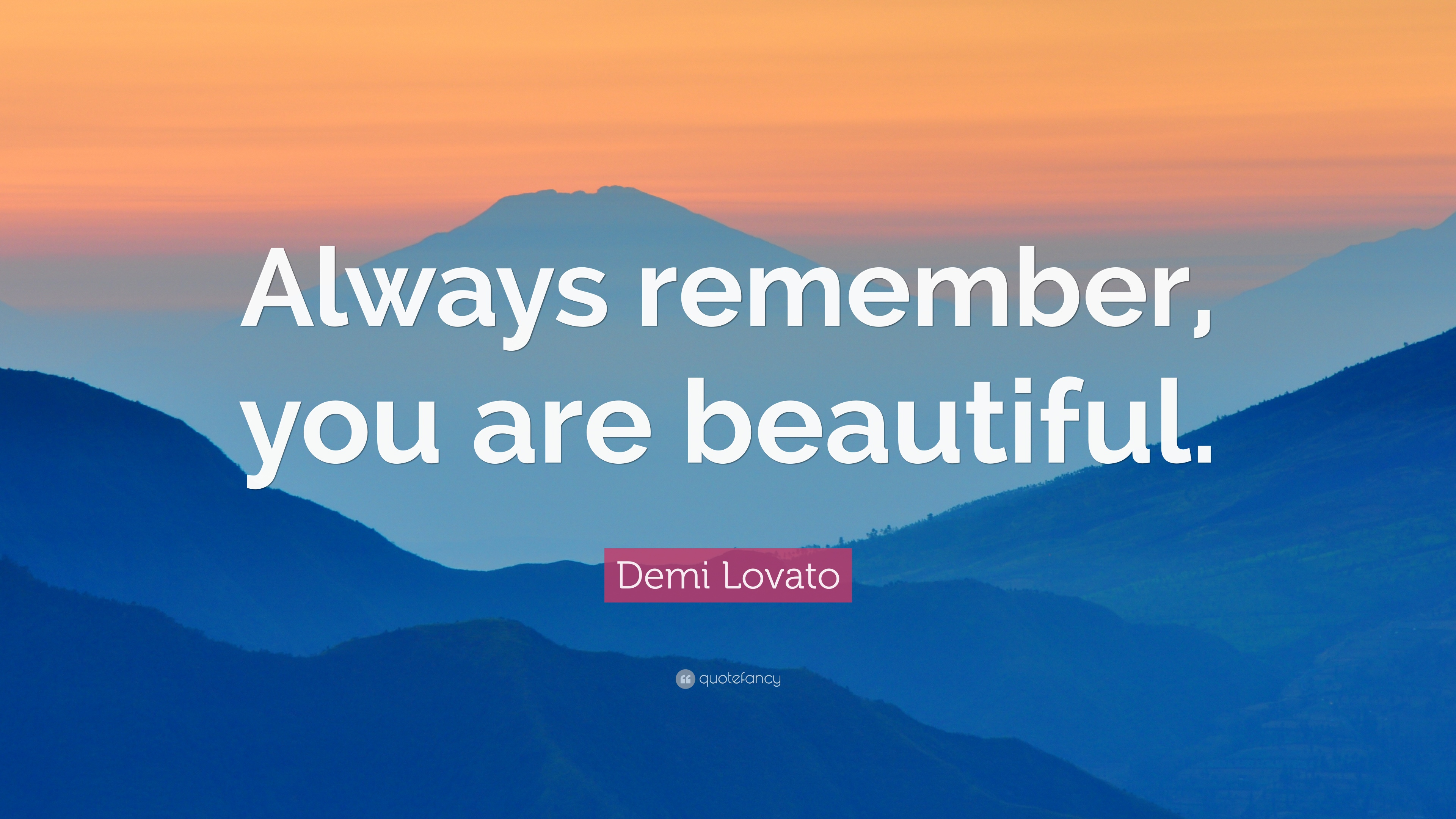 Demi Lovato Quote: U201cAlways Remember, You Are Beautiful.u201d