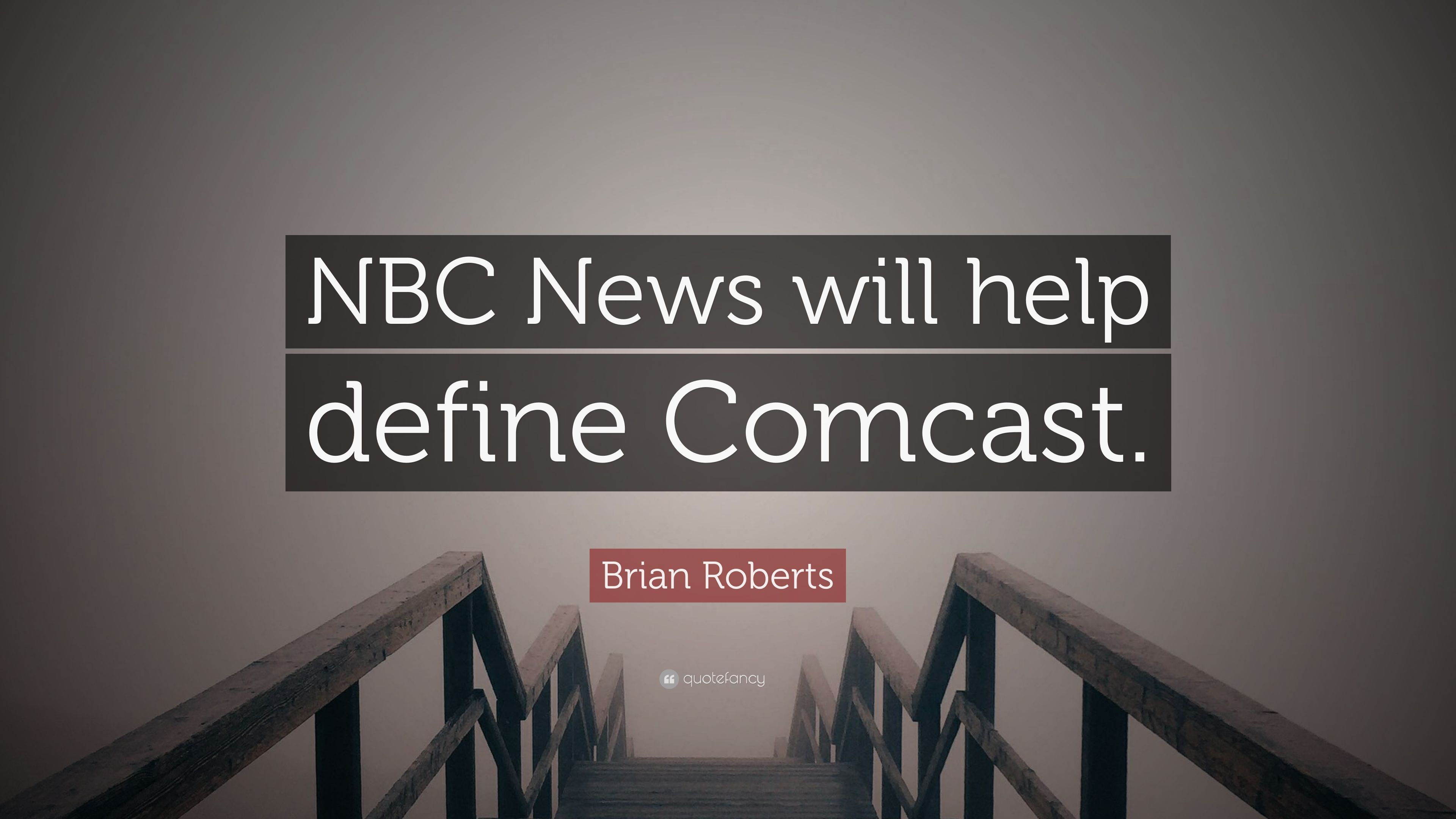 "Comcast Quote Amusing Brian Roberts Quote ""Nbc News Will Help Define Comcast."" 7"