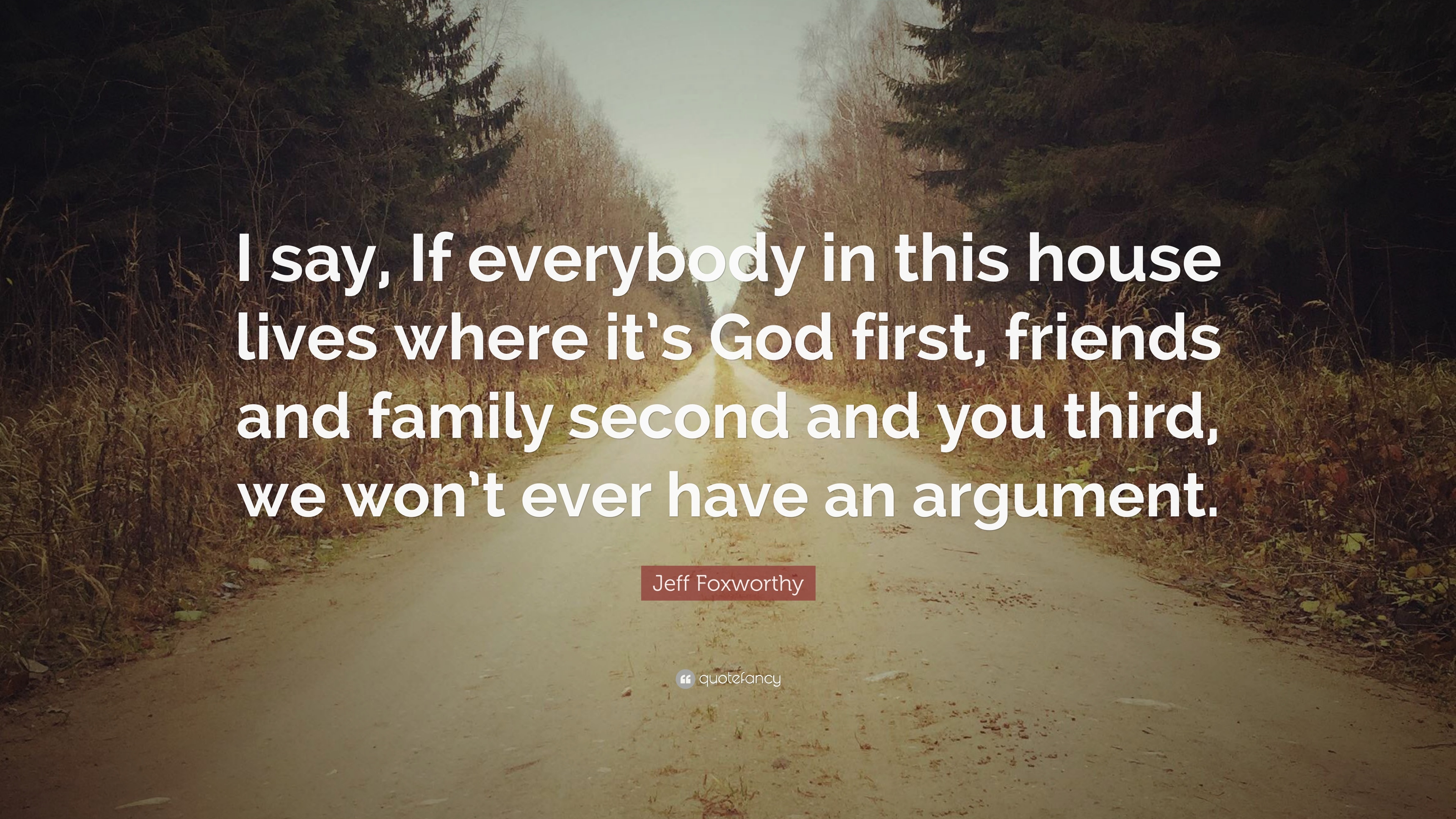 "Jeff Foxworthy Quote: ""I Say, If Everybody In This House"
