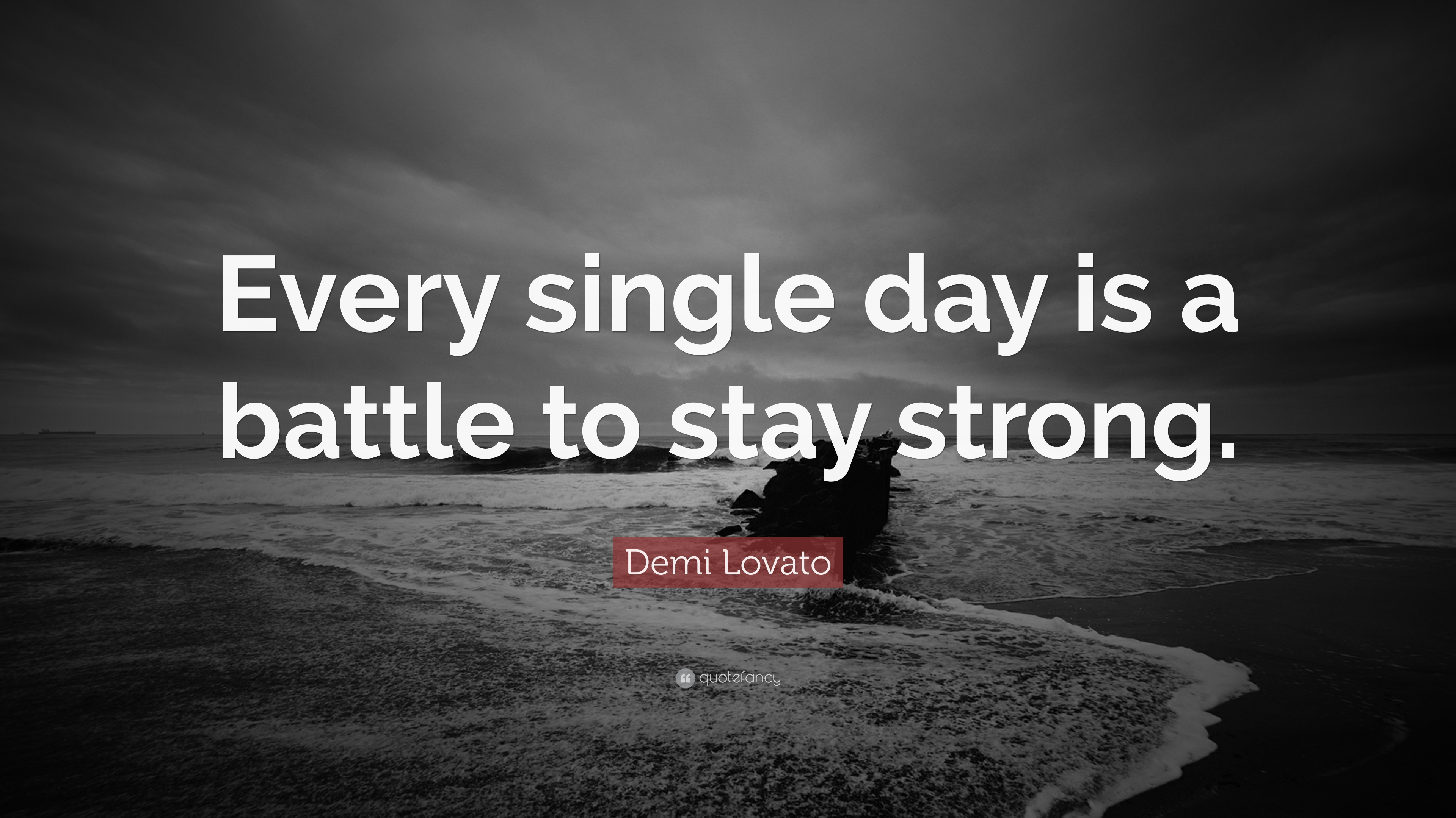 Demi lovato quote every single day is a battle to stay strong demi lovato quote every single day is a battle to stay strong voltagebd Images