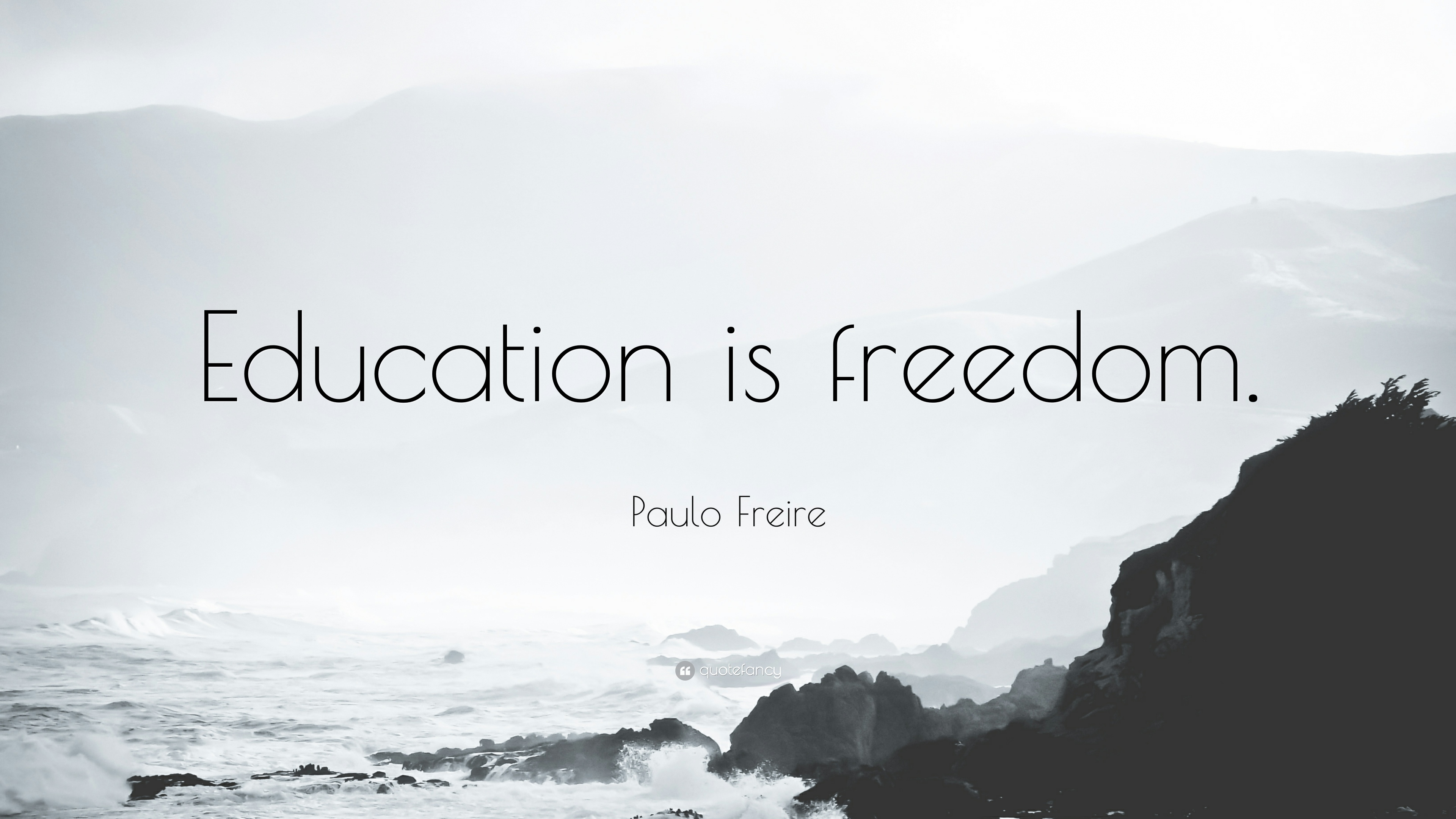 Paulo Freire Quote Education Is Freedom 12 Wallpapers Quotefancy