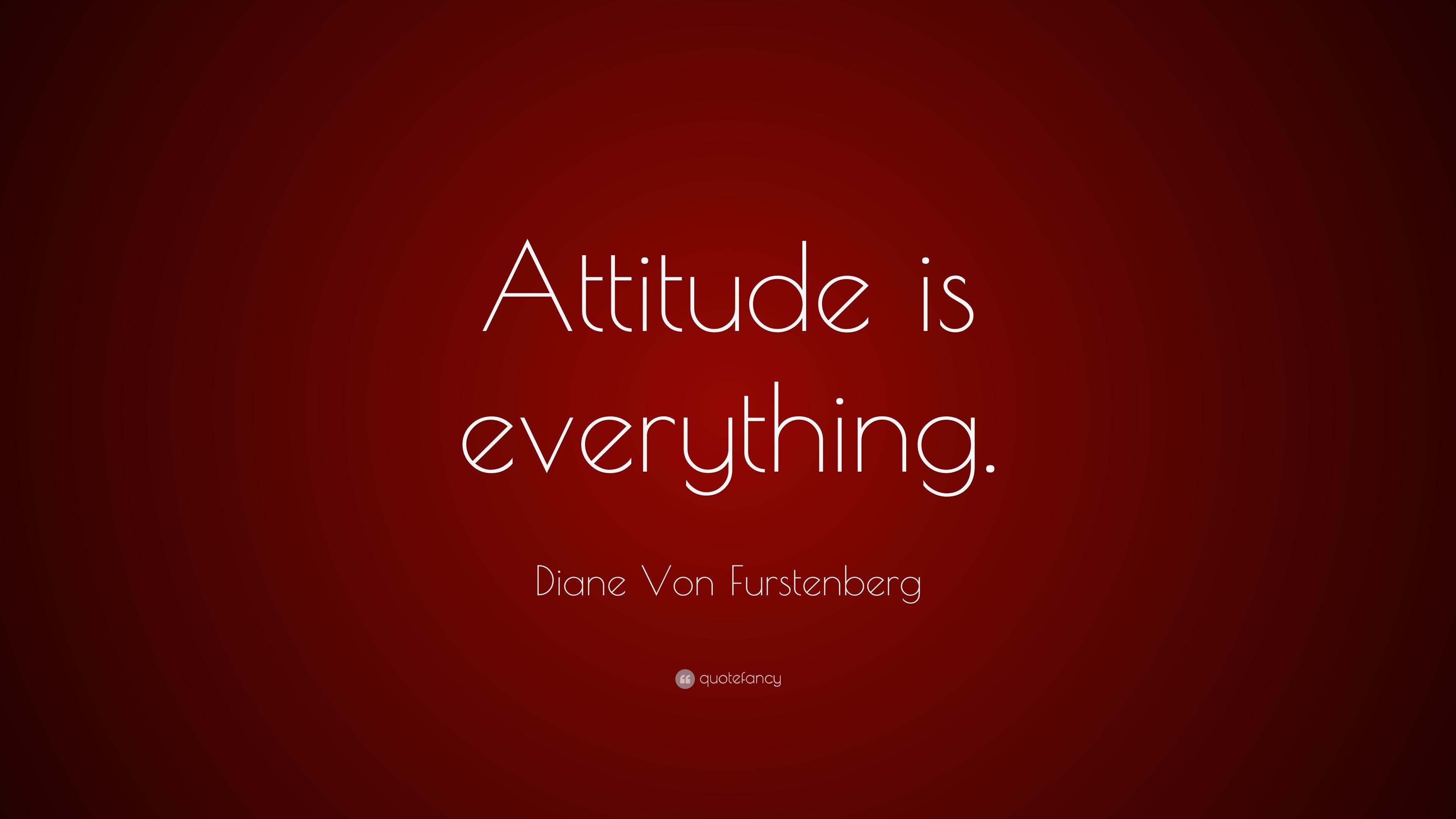 Diane Von Furstenberg Quote Attitude Is Everything 7 Wallpapers