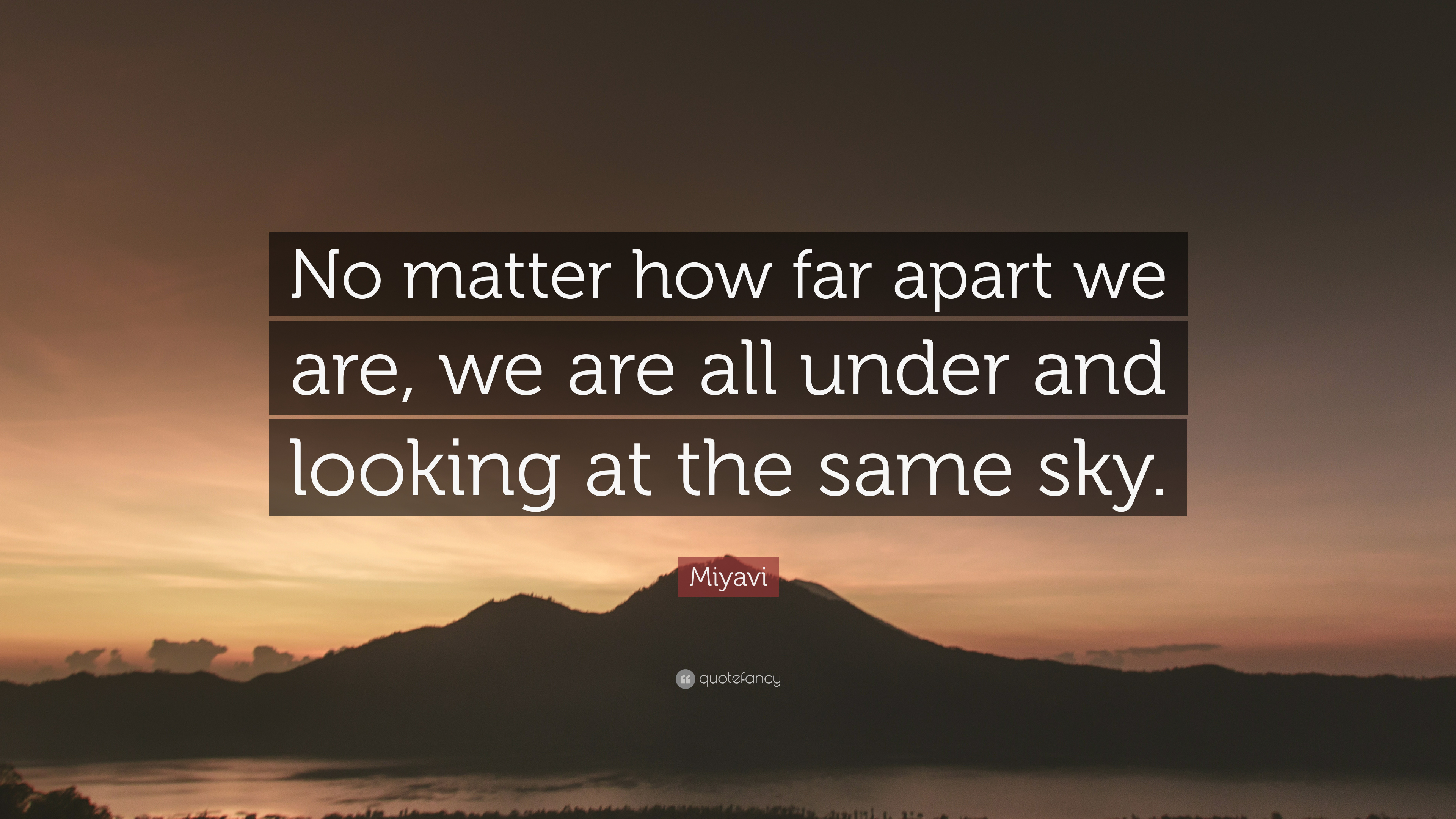 Miyavi Quote No Matter How Far Apart We Are We Are All Under And