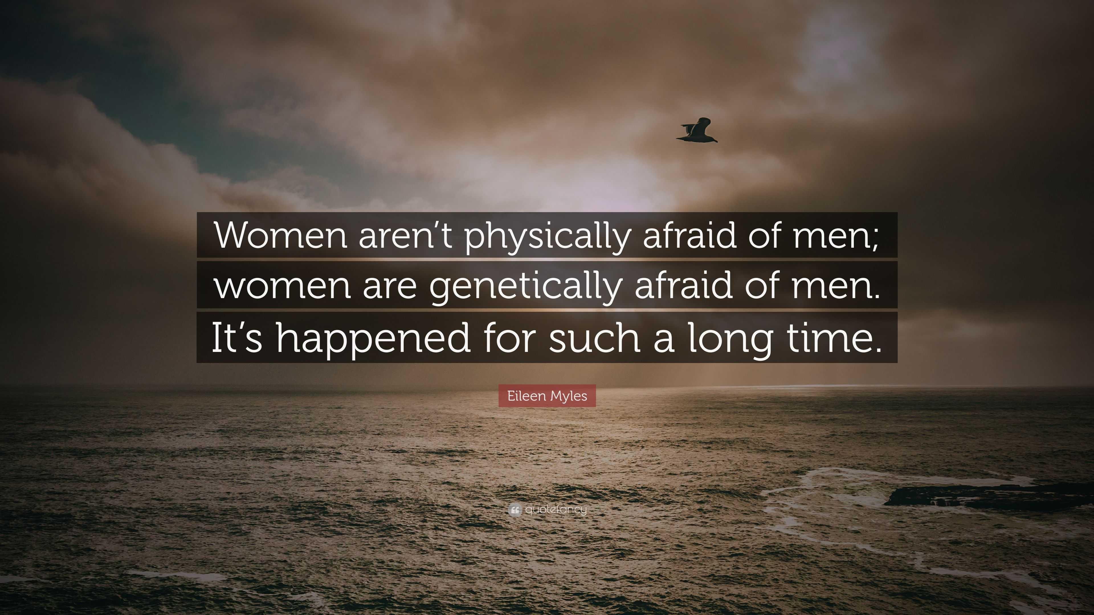 Men of women afraid How Common