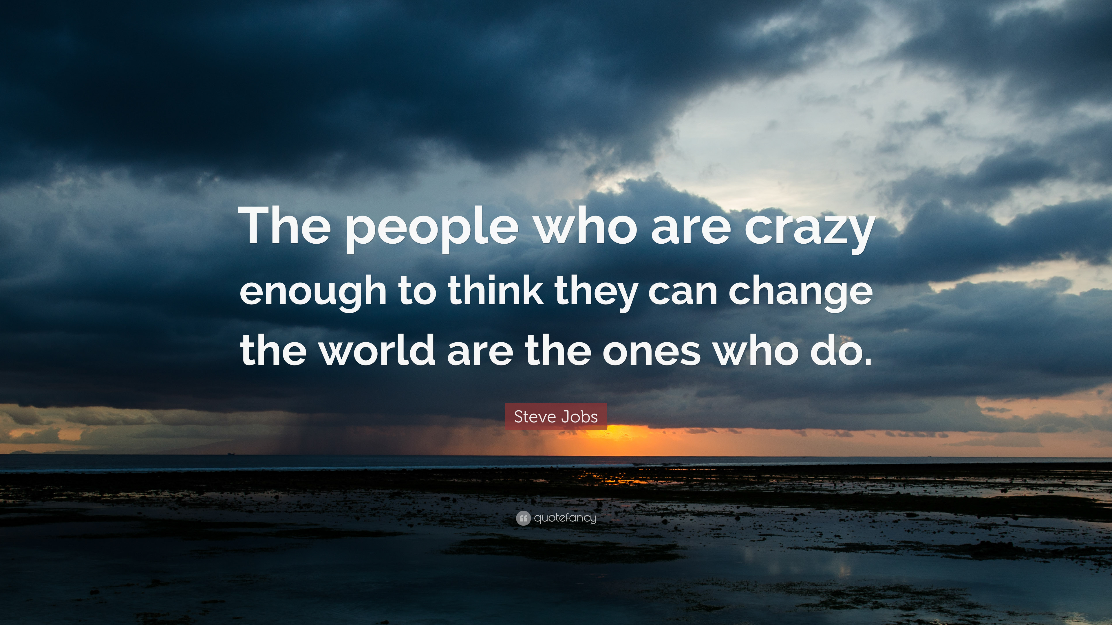 """Steve Jobs Quote: """"The people who are crazy enough to think they can change"""