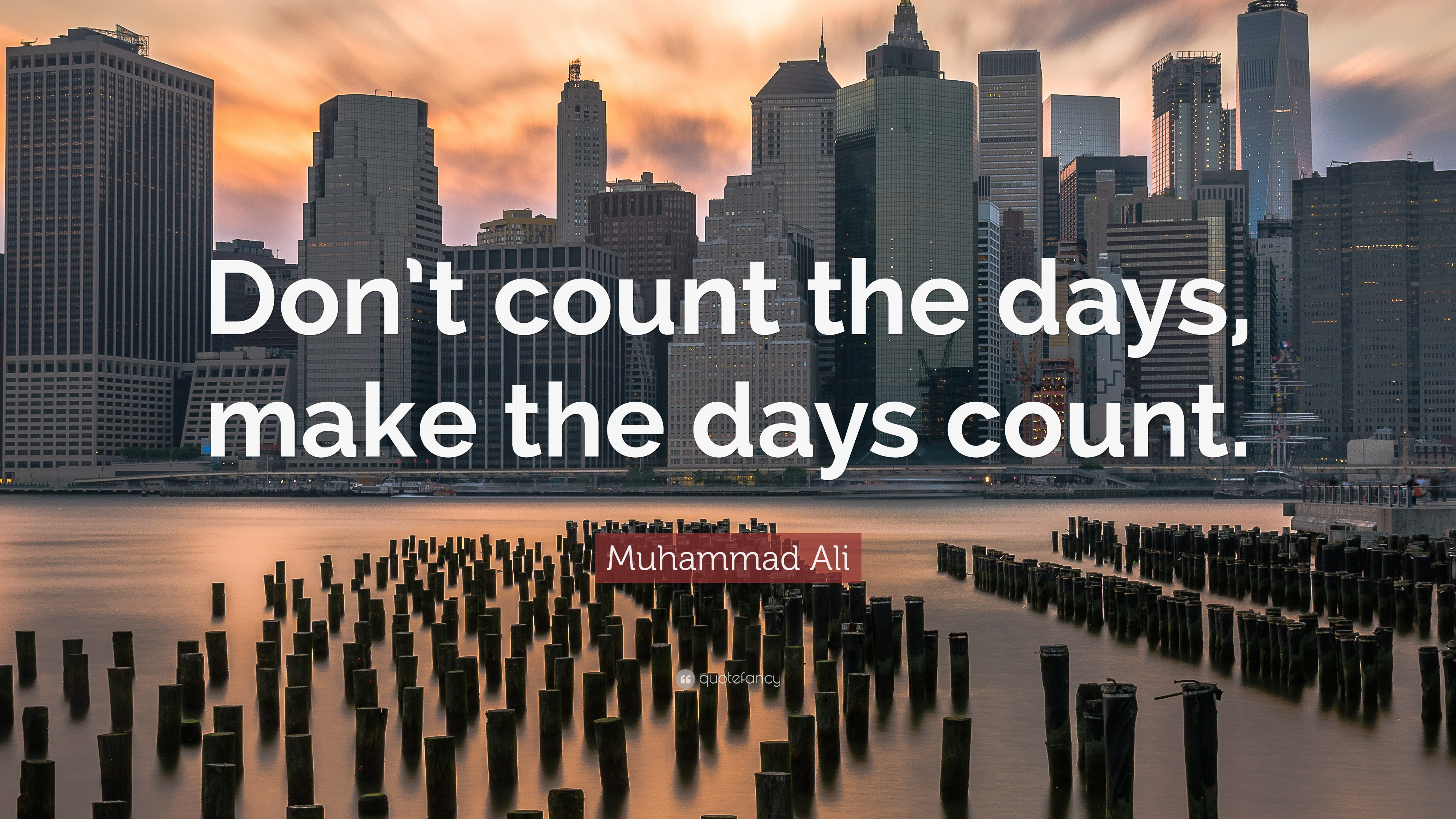 "Motivational Inspirational Quotes: Muhammad Ali Quote: ""Don't Count The Days, Make The Days"