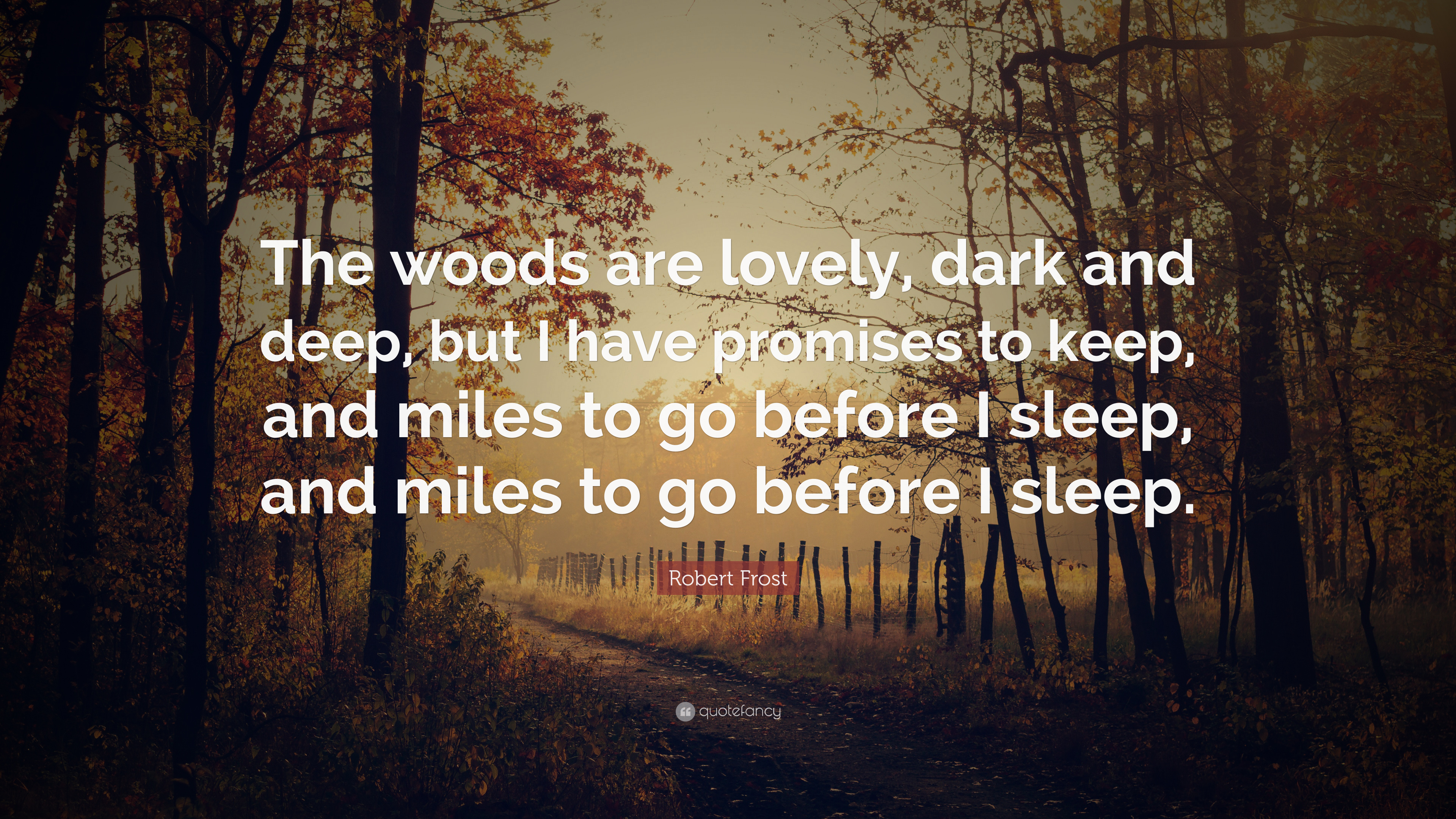 Woods Quotes | Robert Frost Quote The Woods Are Lovely Dark And Deep