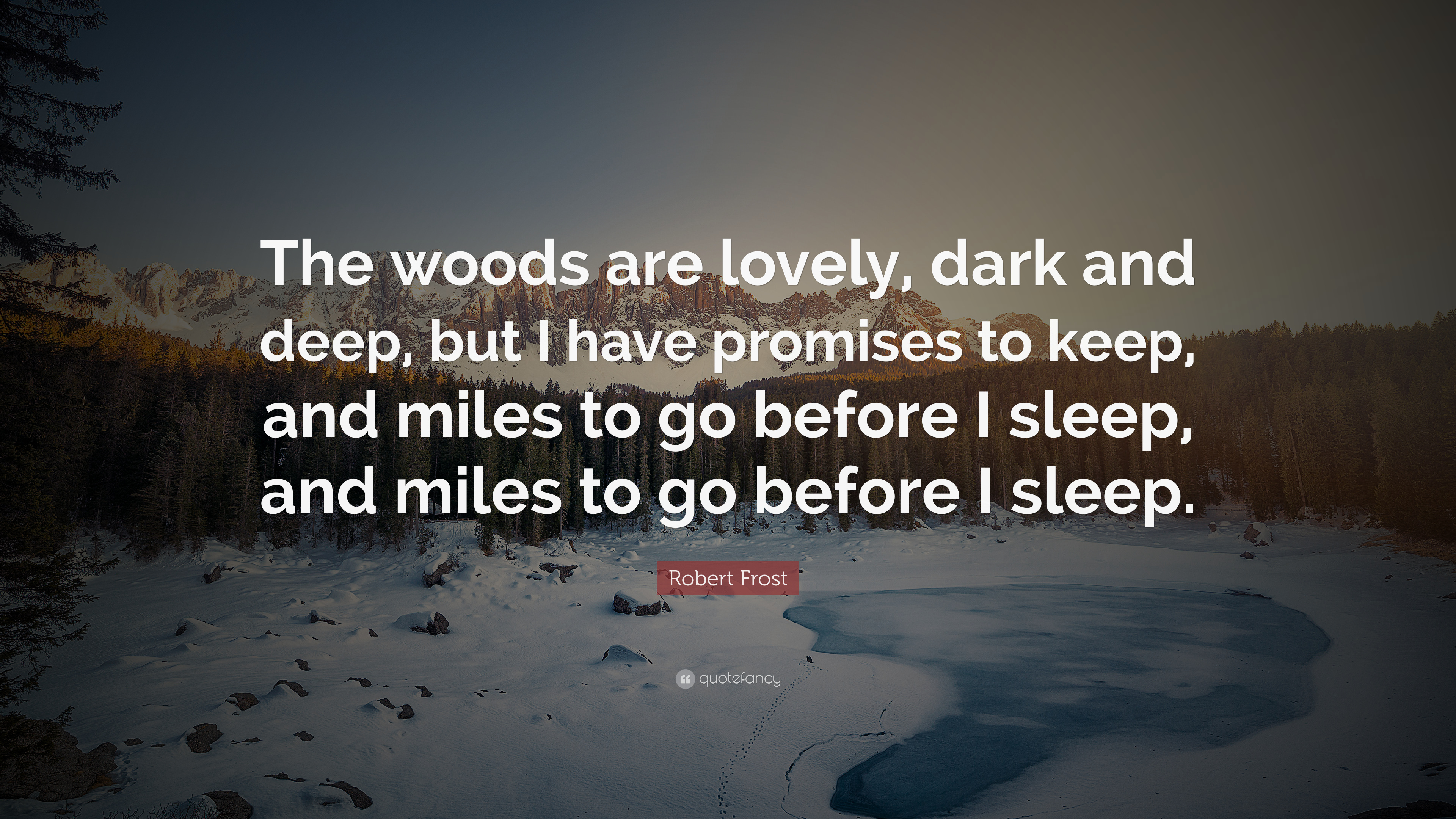Robert Frost Quote The Woods Are Lovely Dark And Deep But I Have
