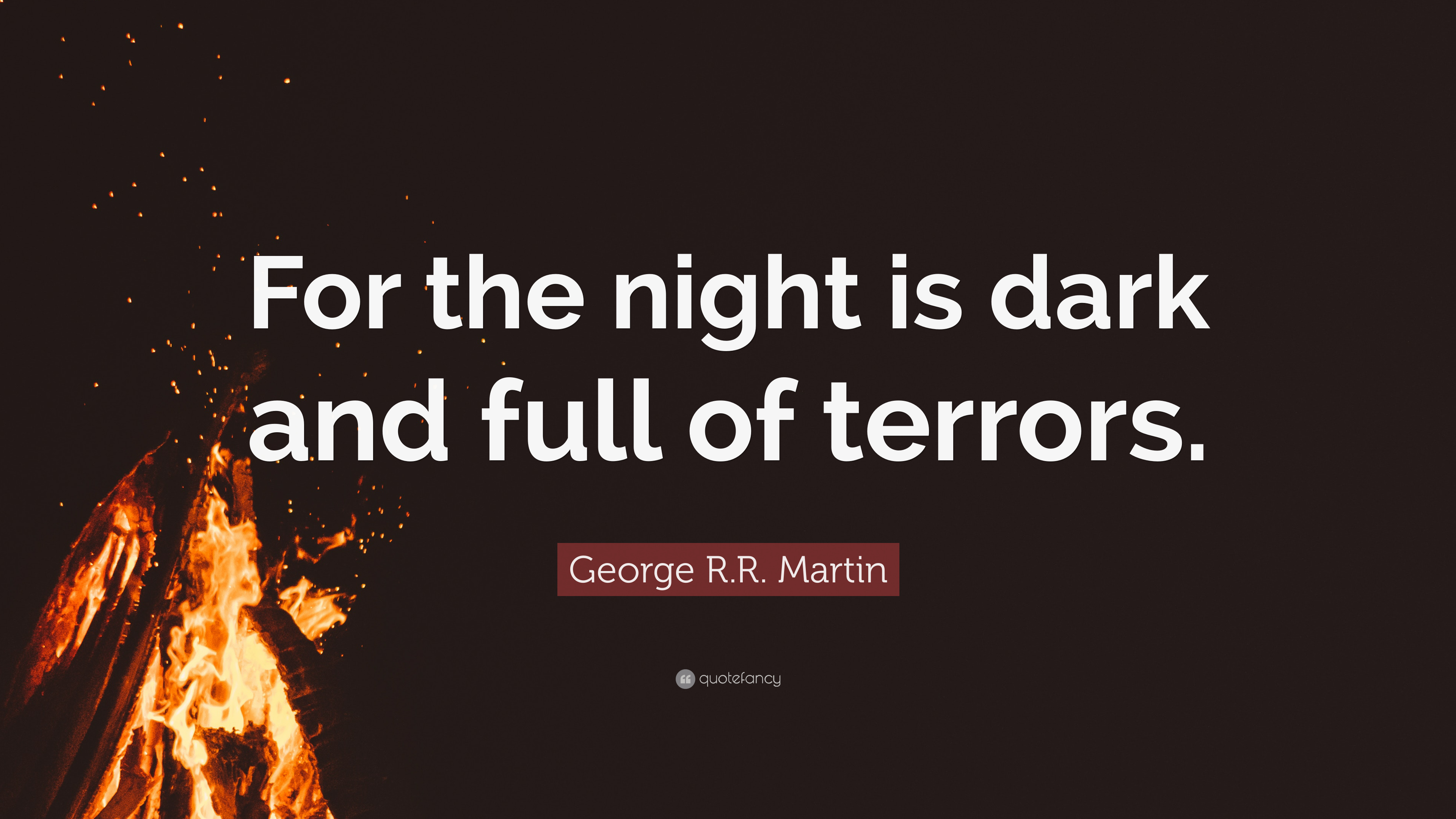 Popular Wallpaper Night Dark - 6361493-George-R-R-Martin-Quote-For-the-night-is-dark-and-full-of-terrors  Best Photo Reference.jpg