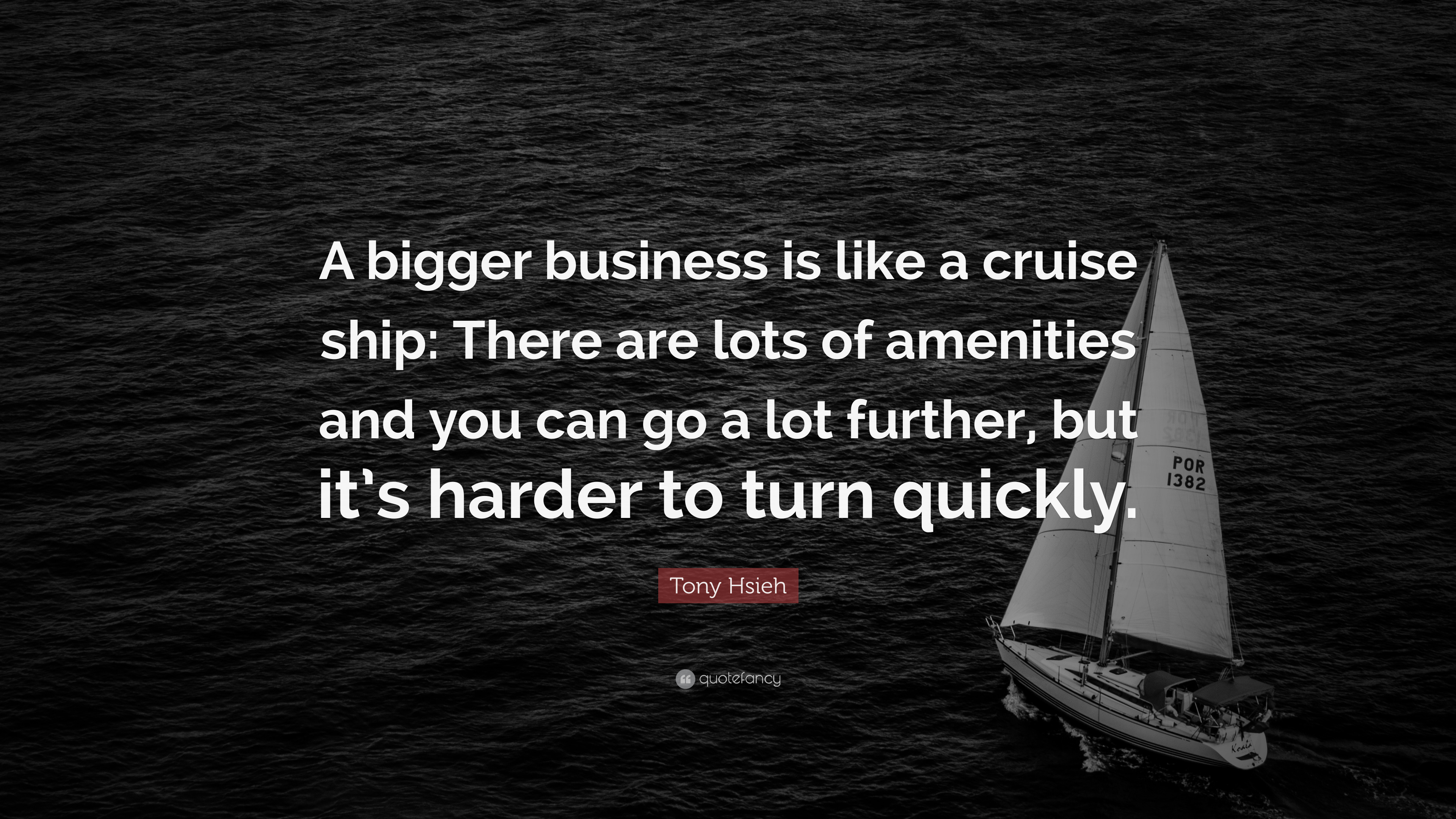 Tony Hsieh Quote A Bigger Business Is Like A Cruise Ship There - Can you text from a cruise ship