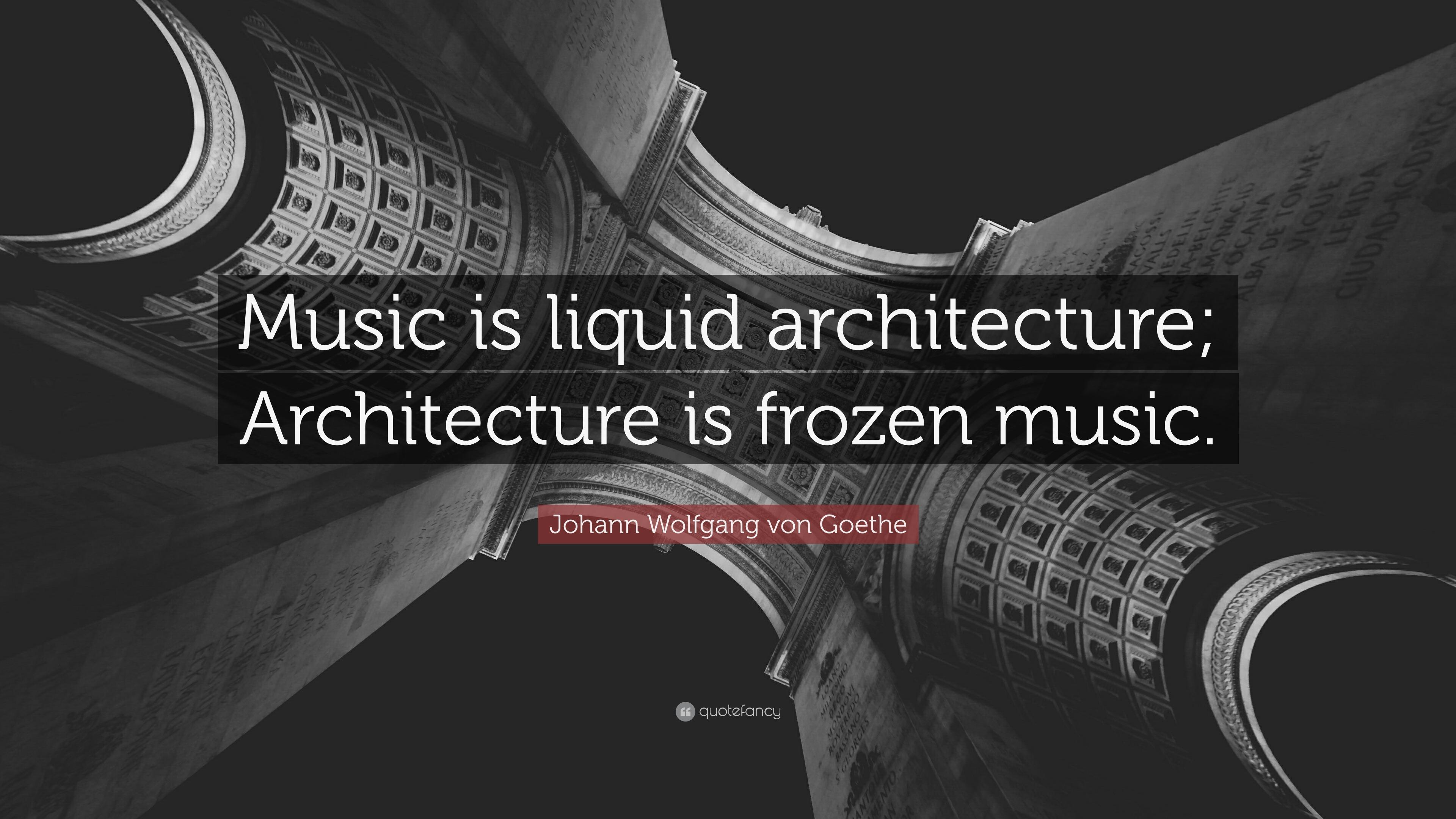 "Johann Wolfgang von Goethe Quote: ""Music is liquid"