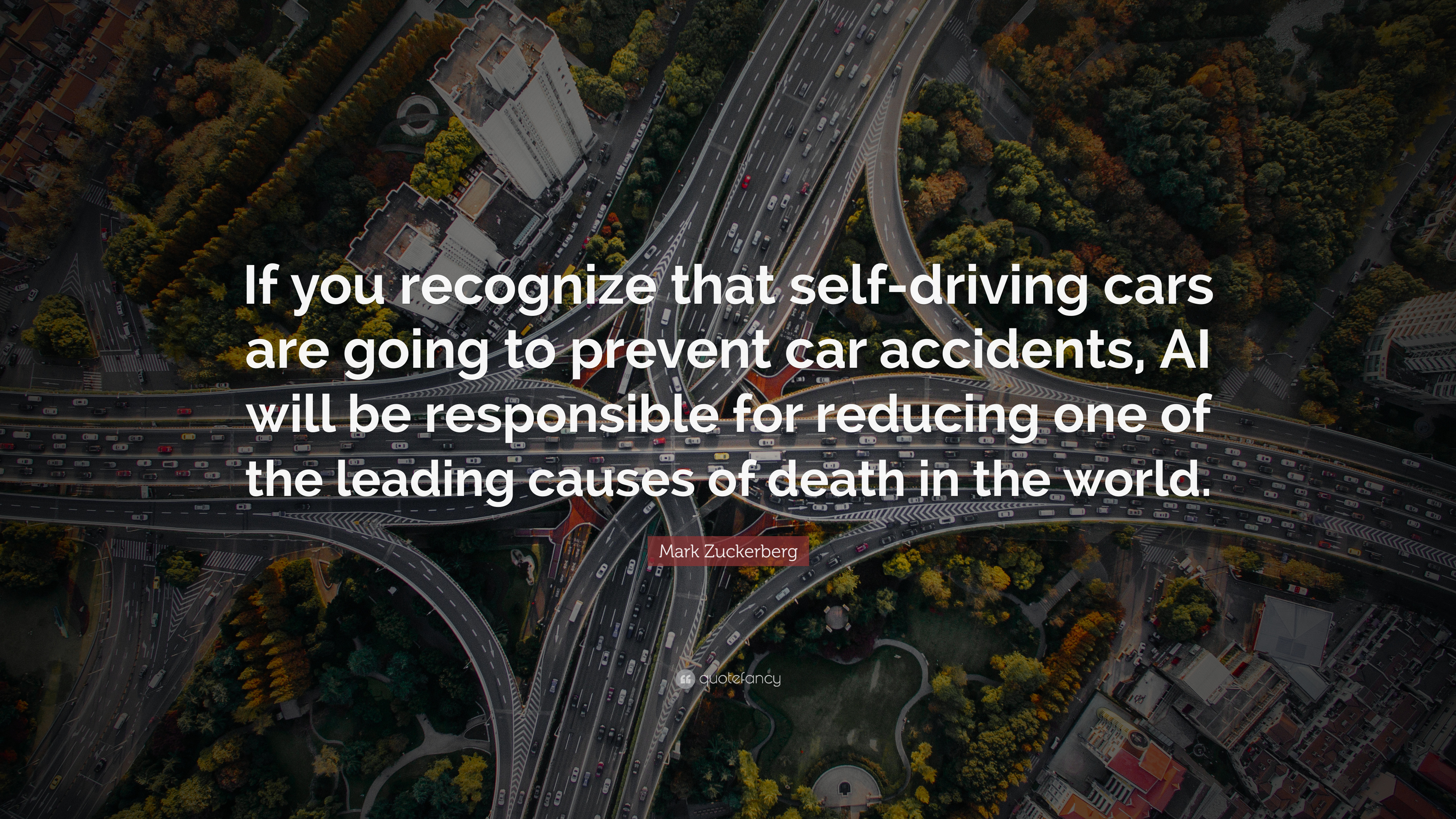 Mark Zuckerberg Quote If You Recognize That Self Driving Cars Are