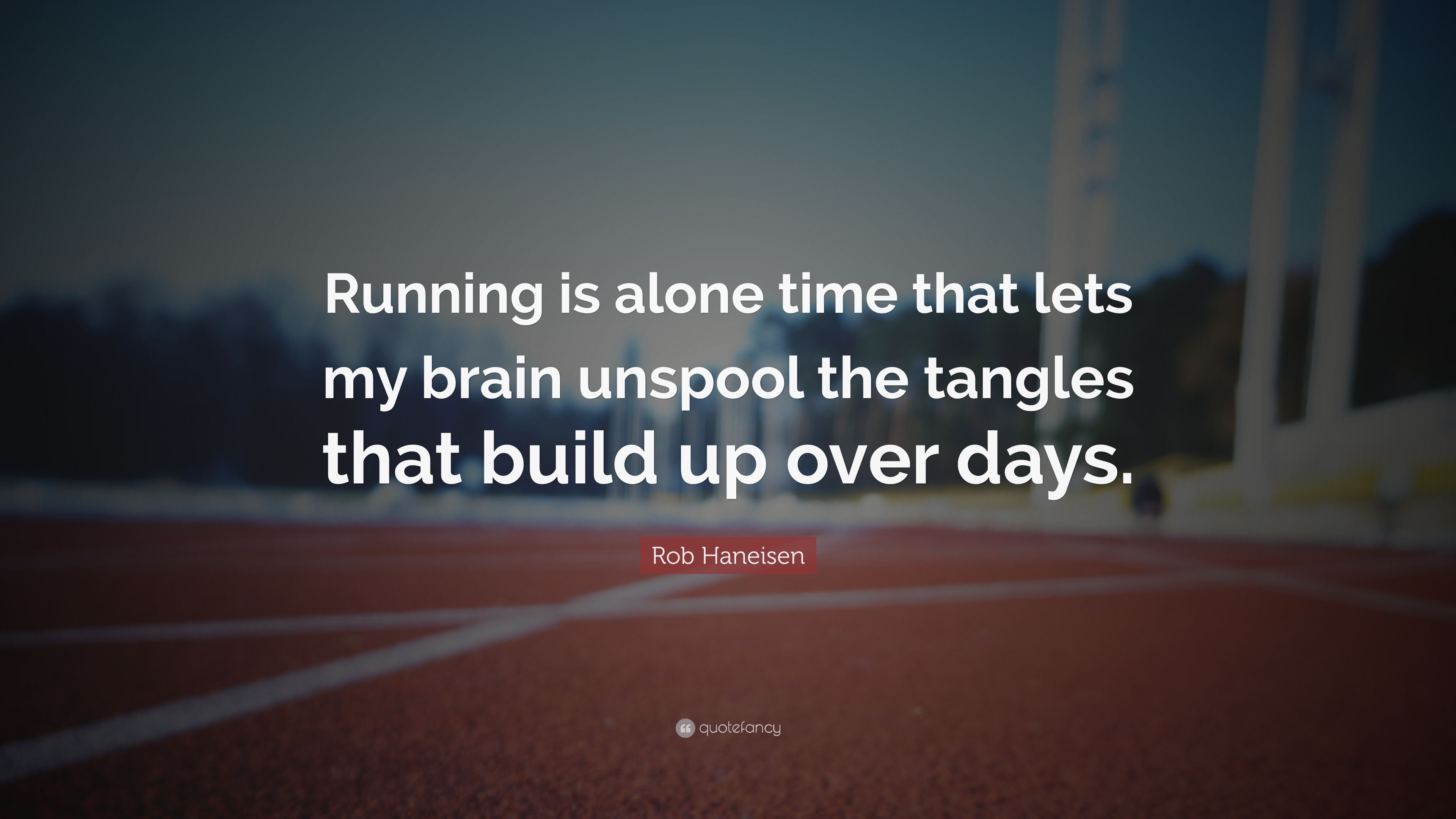 Image result for Running is alone time that lets my brain unspool the tangles that build up over days.
