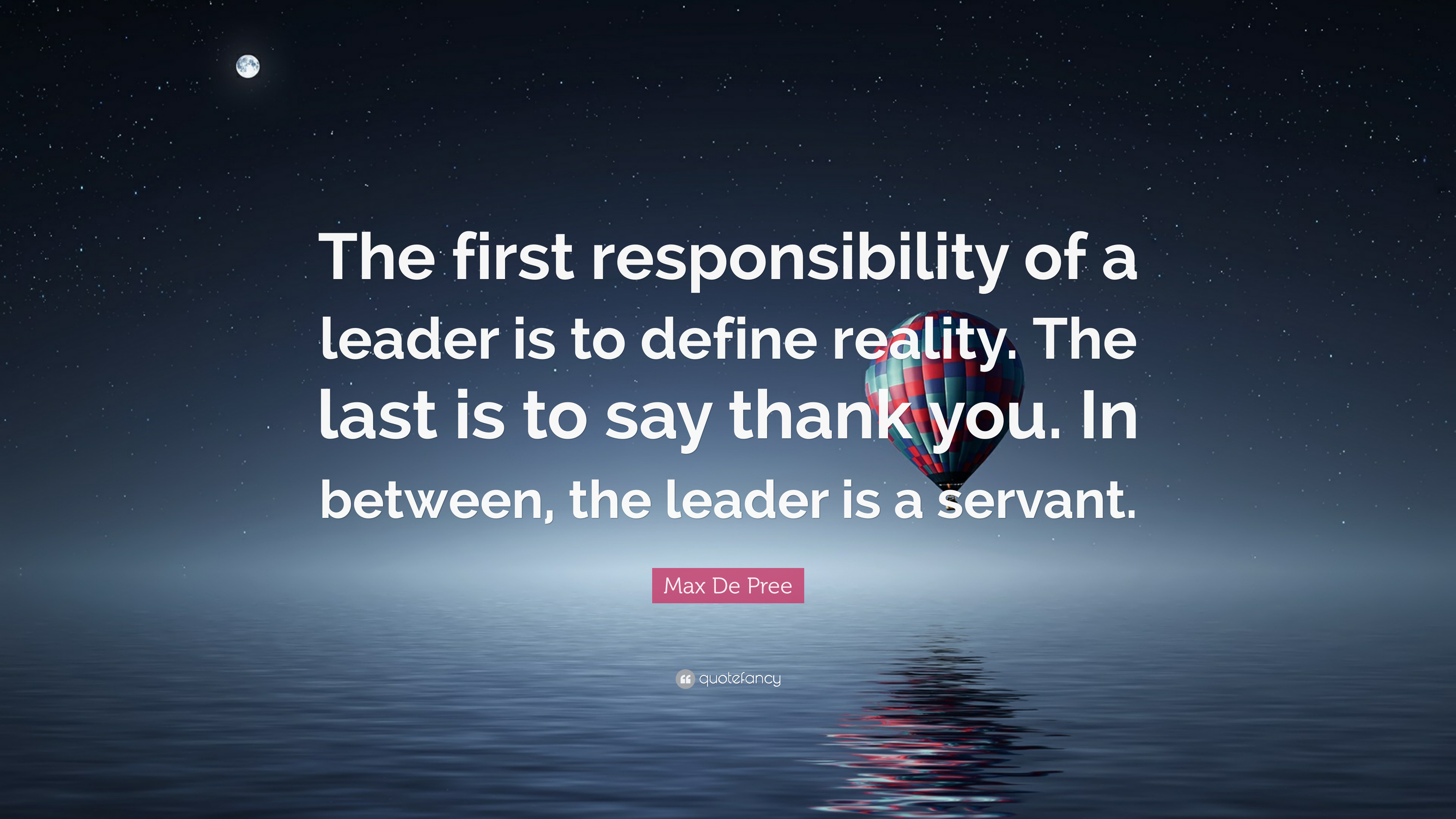 "Servant Leadership Quotes Max De Pree Quote ""The First Responsibility Of A Leader Is To"