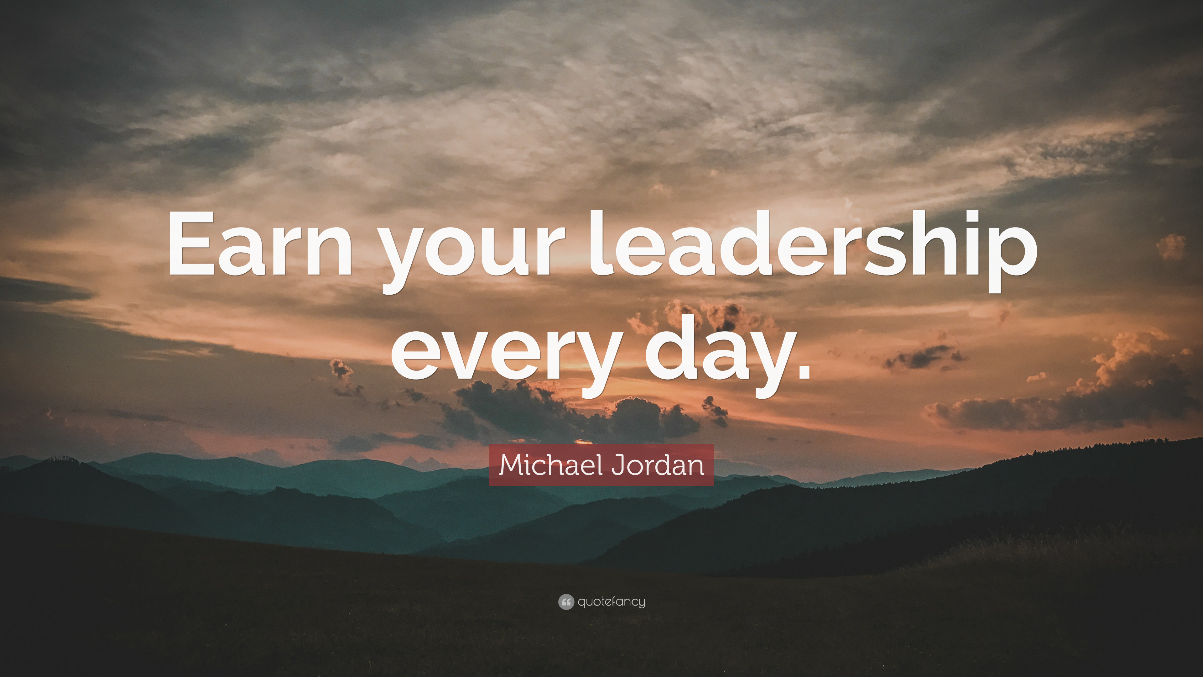 """outlet store d8947 35ade Michael Jordan Quote  """"Earn your leadership every day."""""""