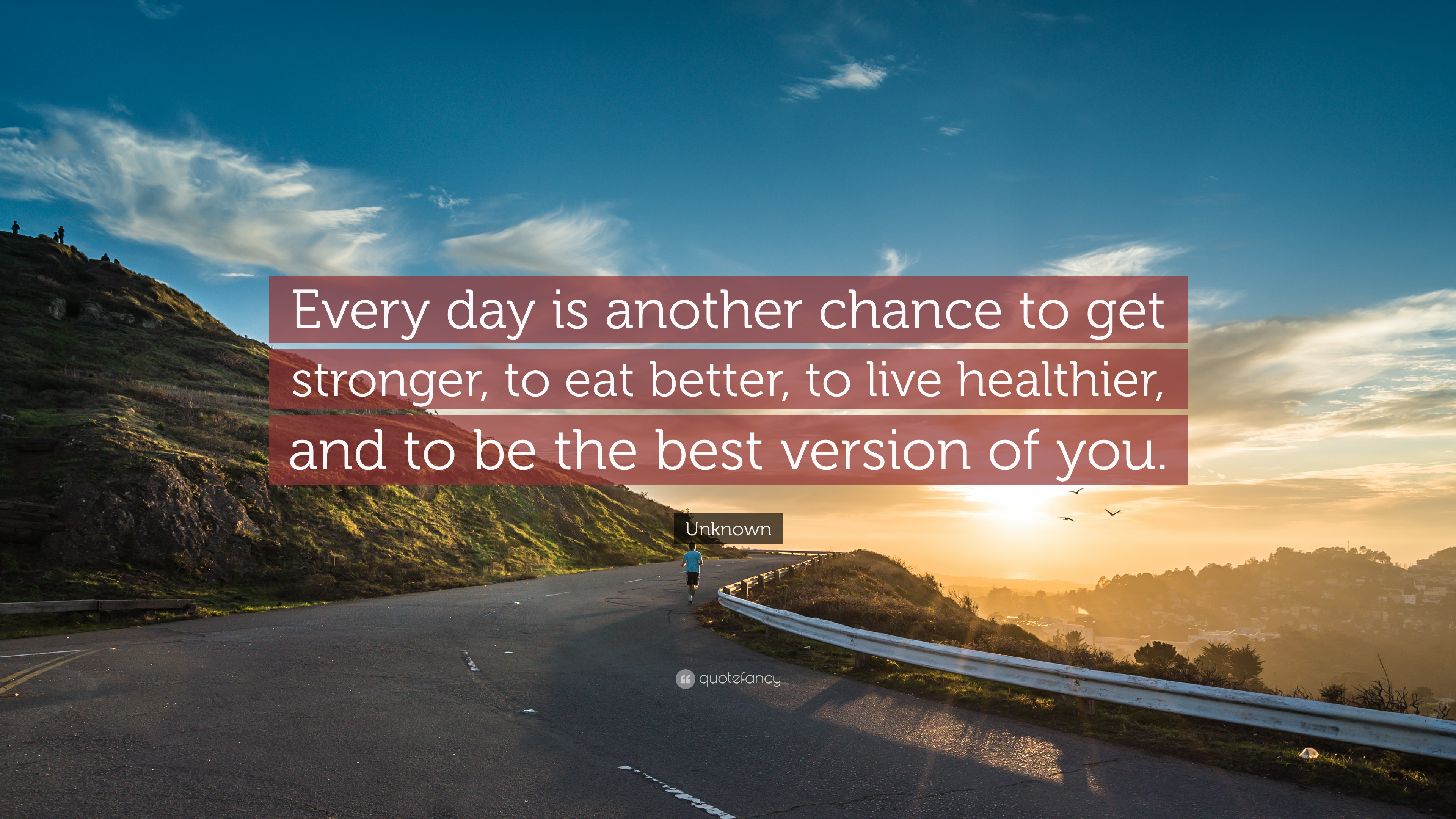 "Each And Every Day Is A Chance To Improve Yourself: Unknown Quote: ""Every Day Is Another Chance To Get"