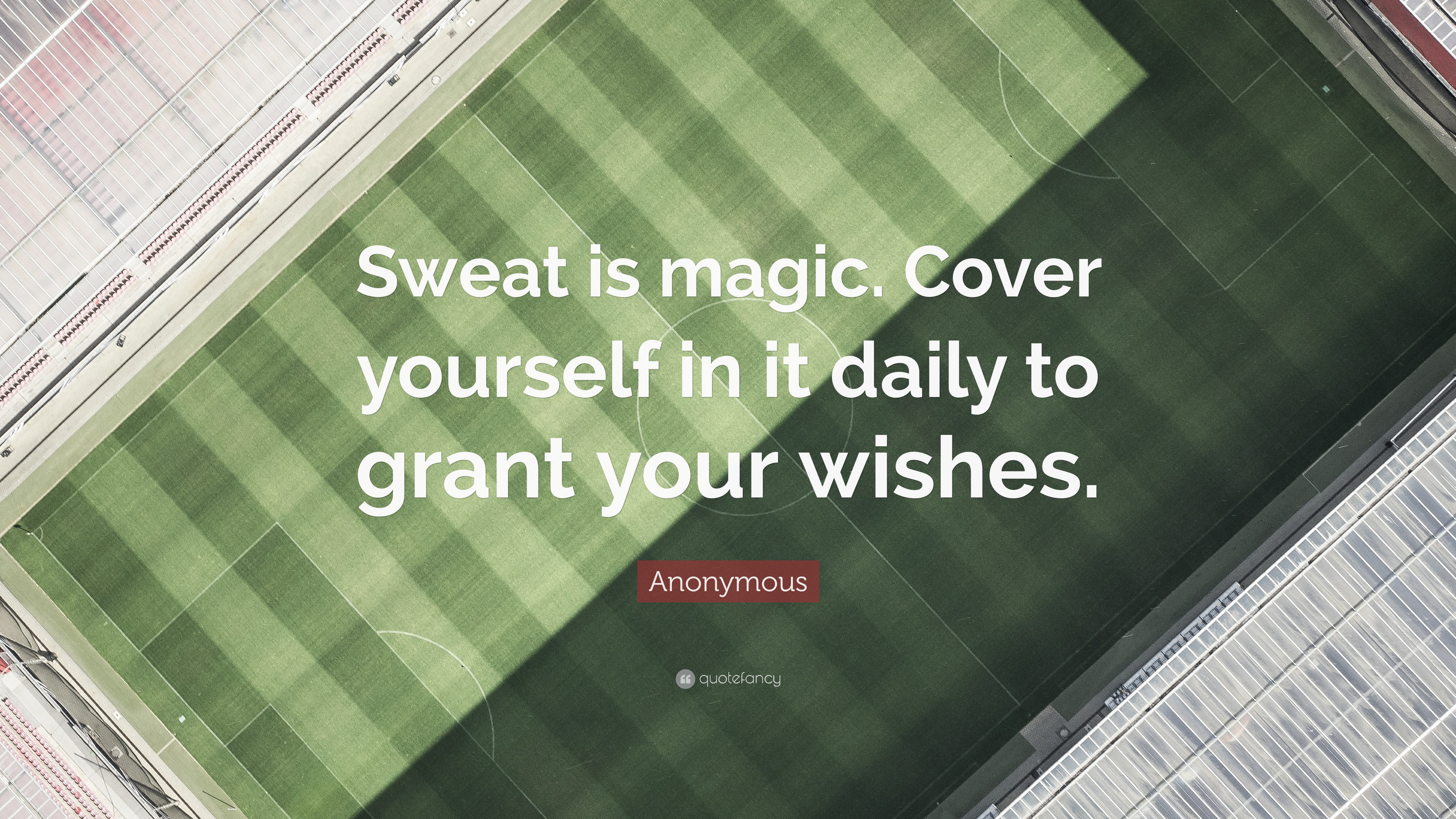 Magic Anonymous Quote sweat Is Magic Cover Yourself In It Daily To Grant Your Quotefancy Anonymous Quote sweat Is Magic Cover Yourself In It Daily To