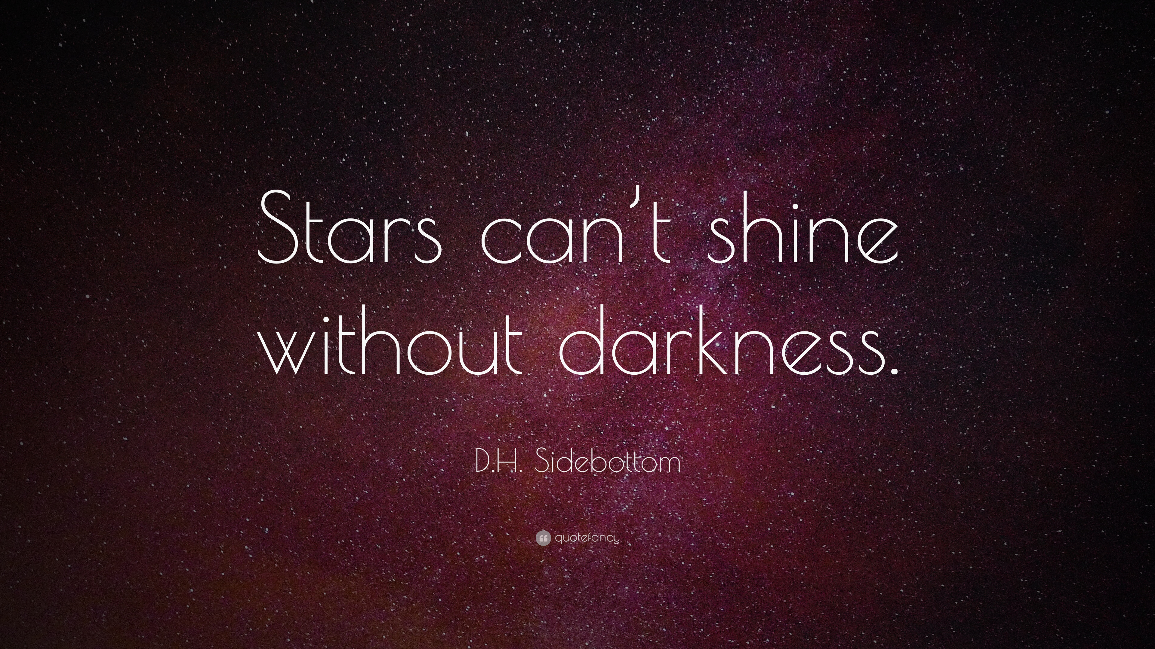 Dh Sidebottom Quote Stars Cant Shine Without Darkness