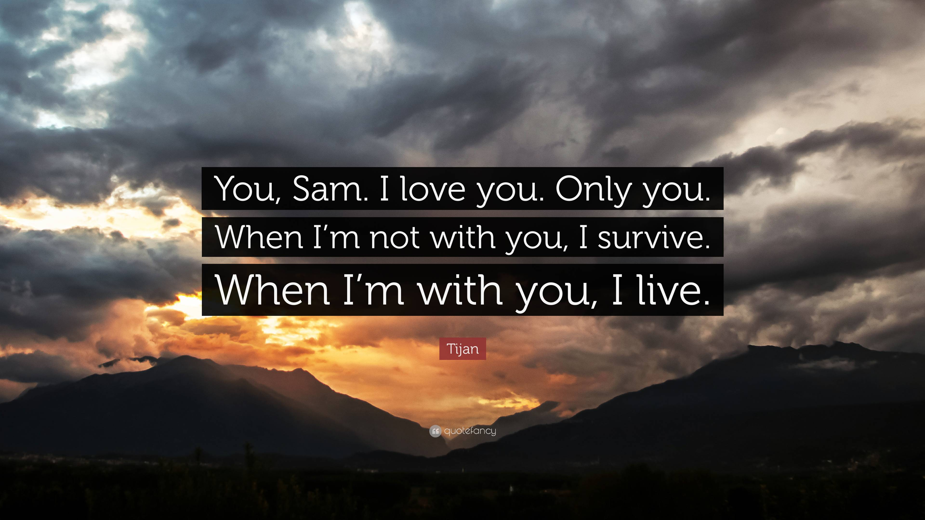 """Tijan Quote: """"You, Sam. I love you. Only you. When I'm not ..."""