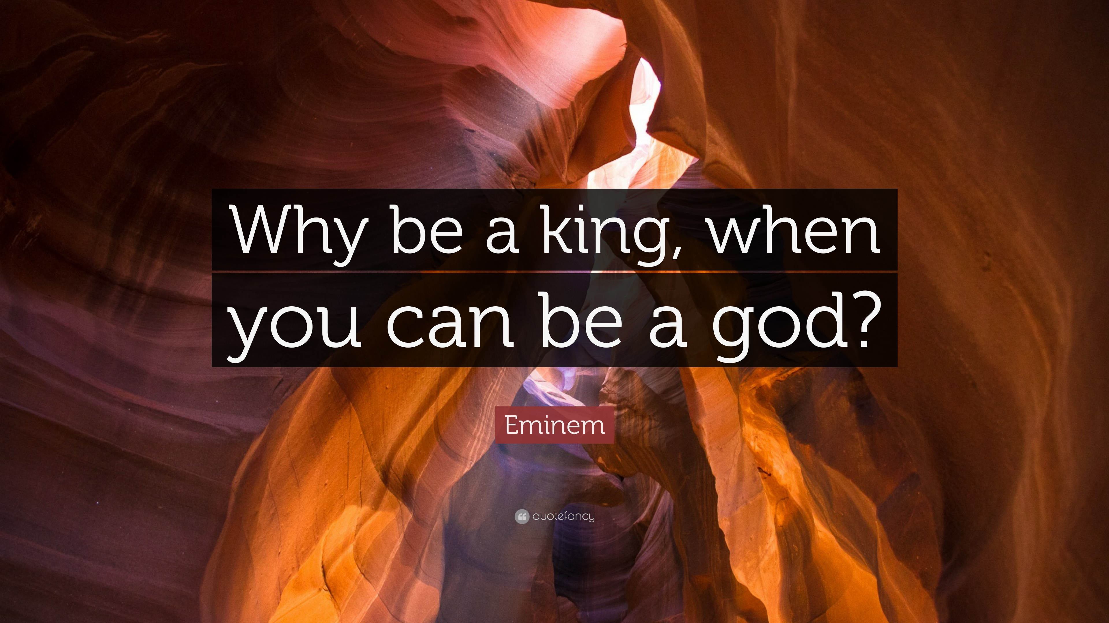 eminem quote why be a king when you can be a god 8